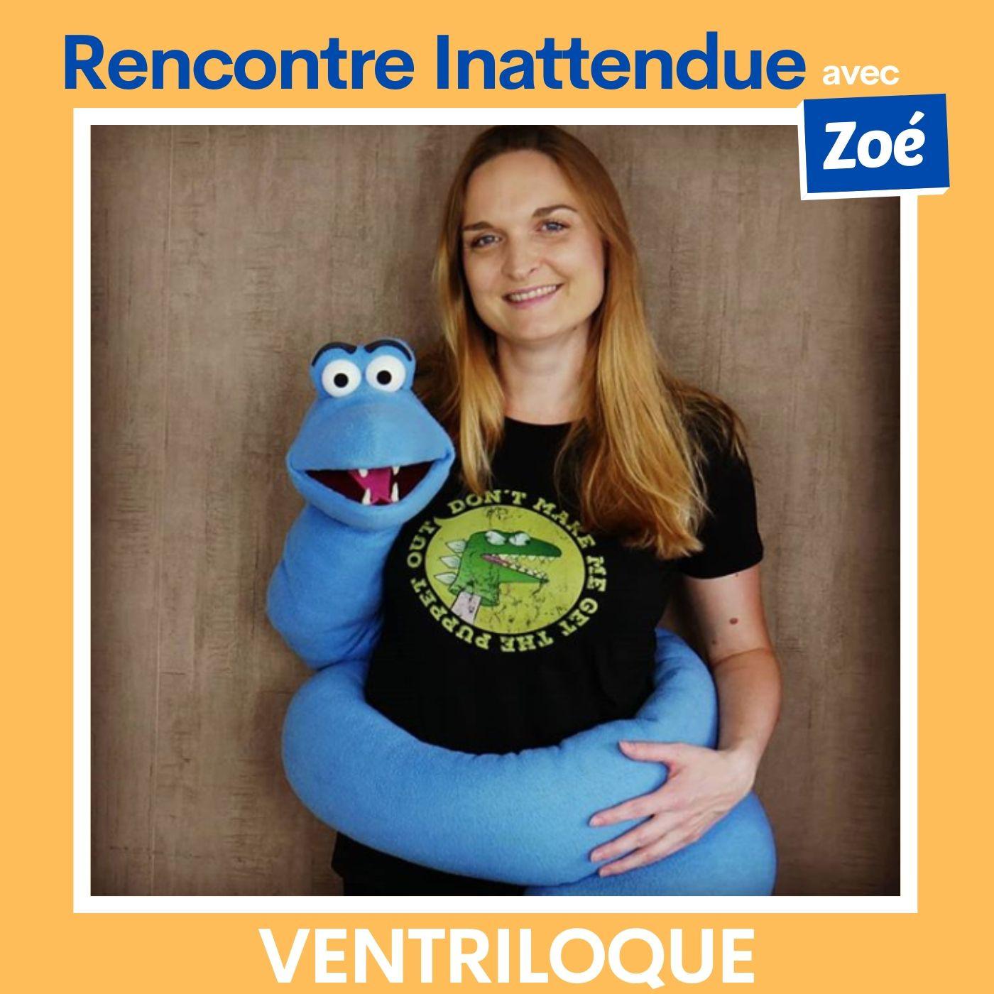 #04 - Zoé, ventriloque