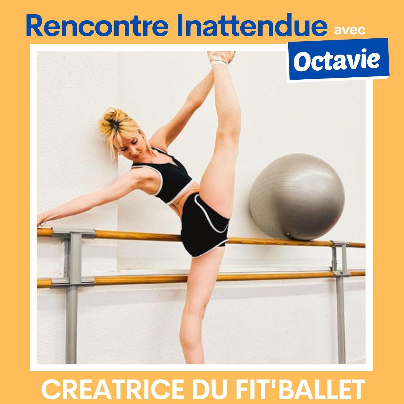 #09 - Octavie, créatrice du Fit'Ballet