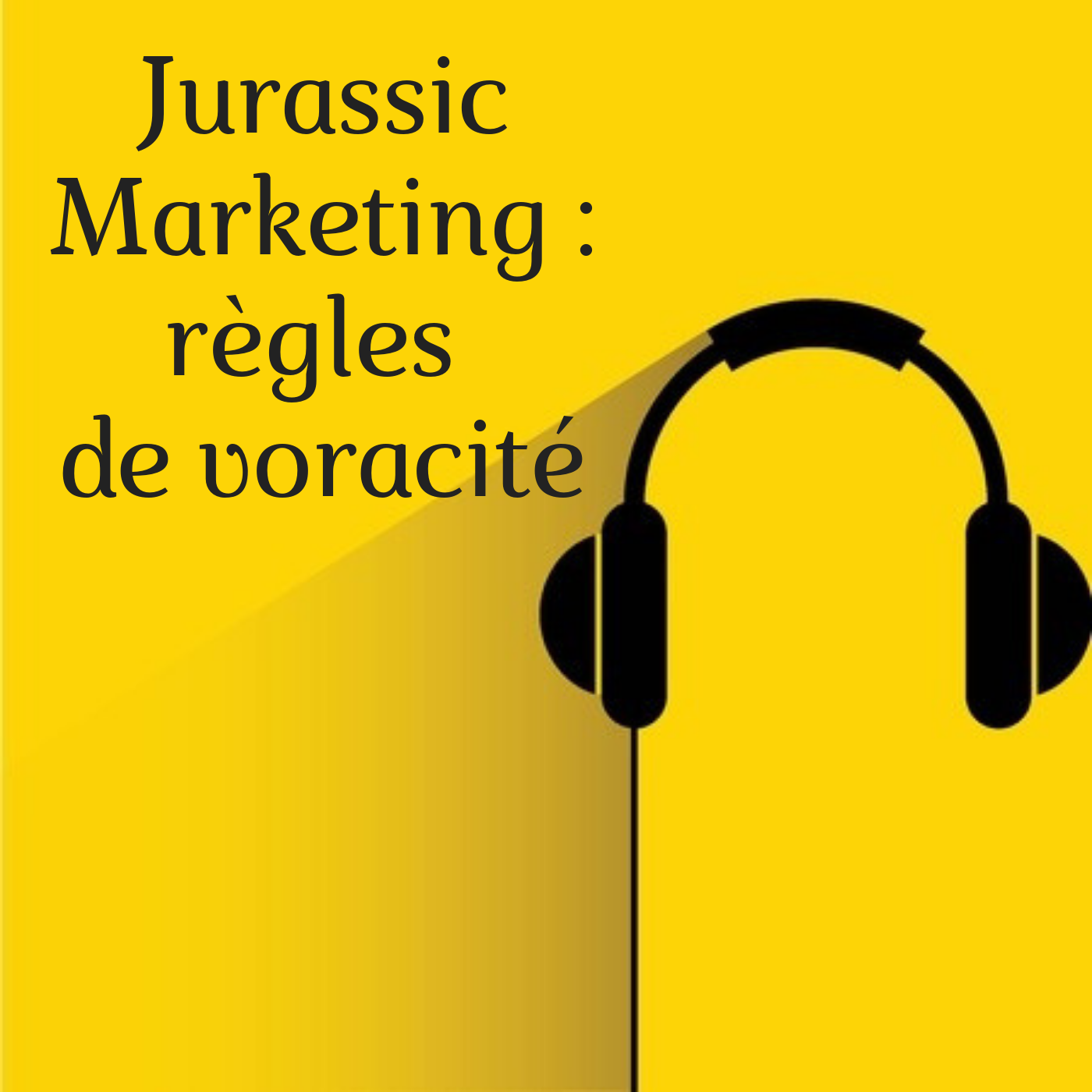 Jurassic Marketing : règles de voracité.