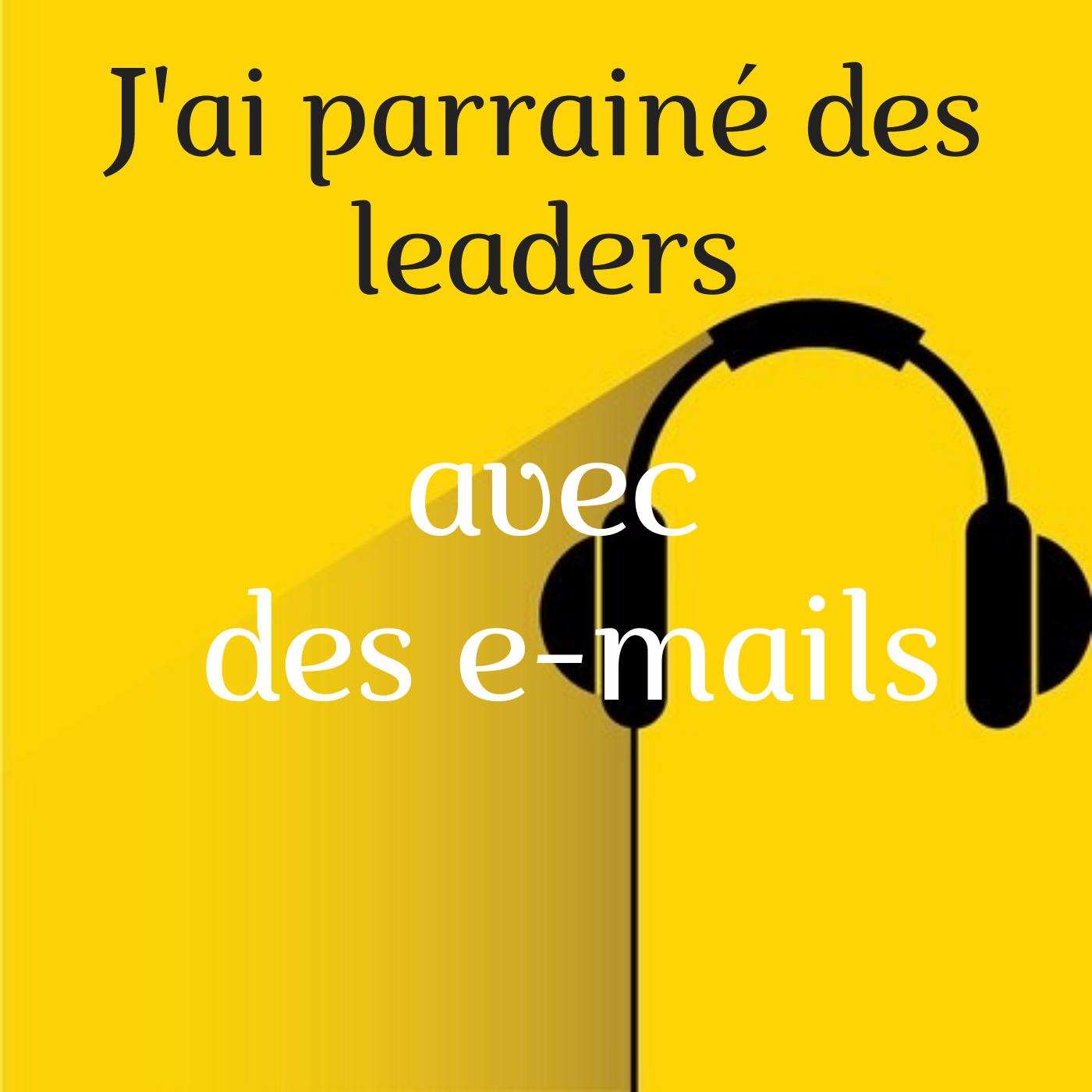 J'ai parrainé des leaders avec des e-mails