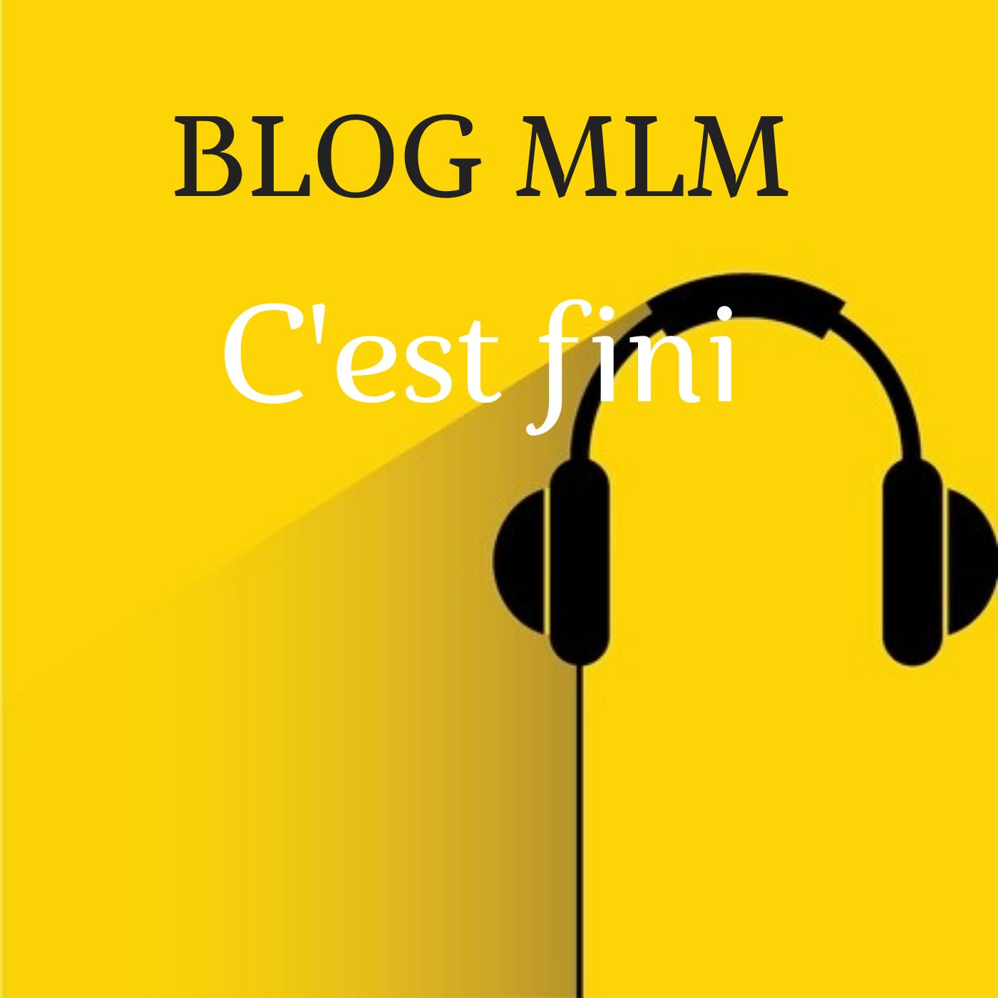 Blog MLM : c'est fini