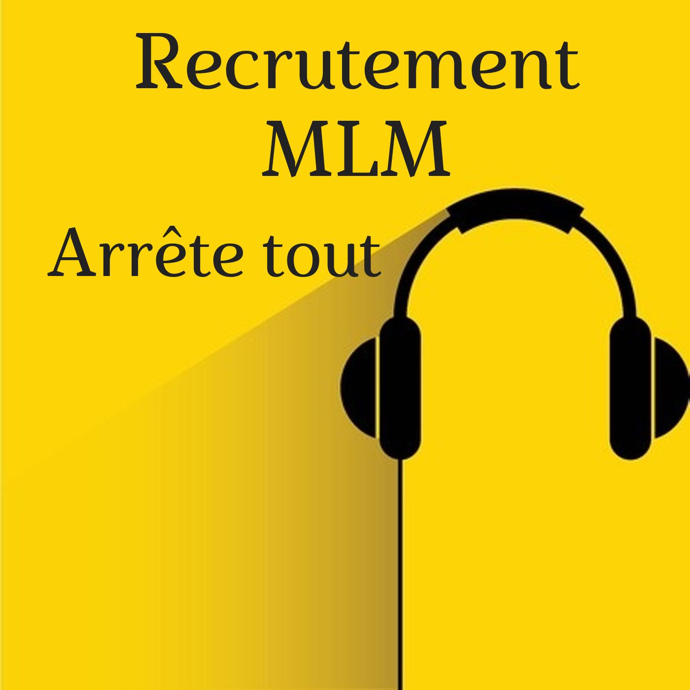 Recrutement MLM : arrête tout !