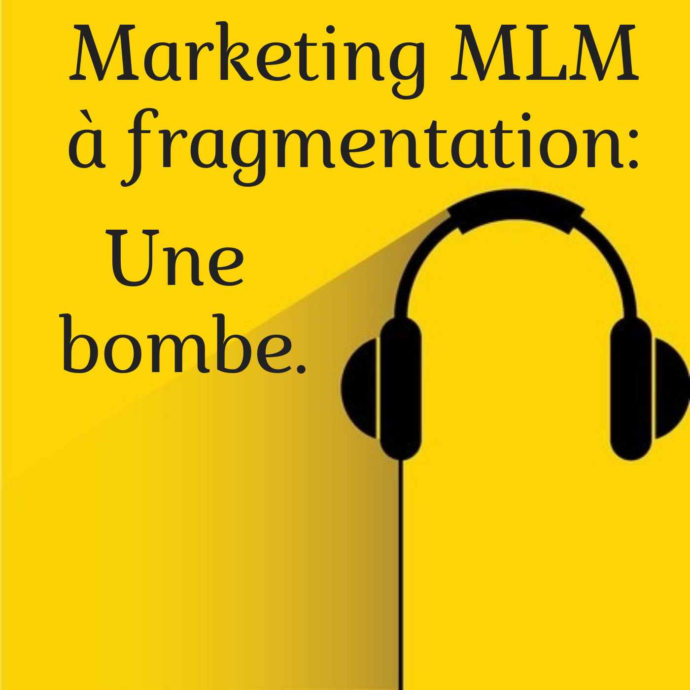 Marketing MLM à fragmentation : une bombe