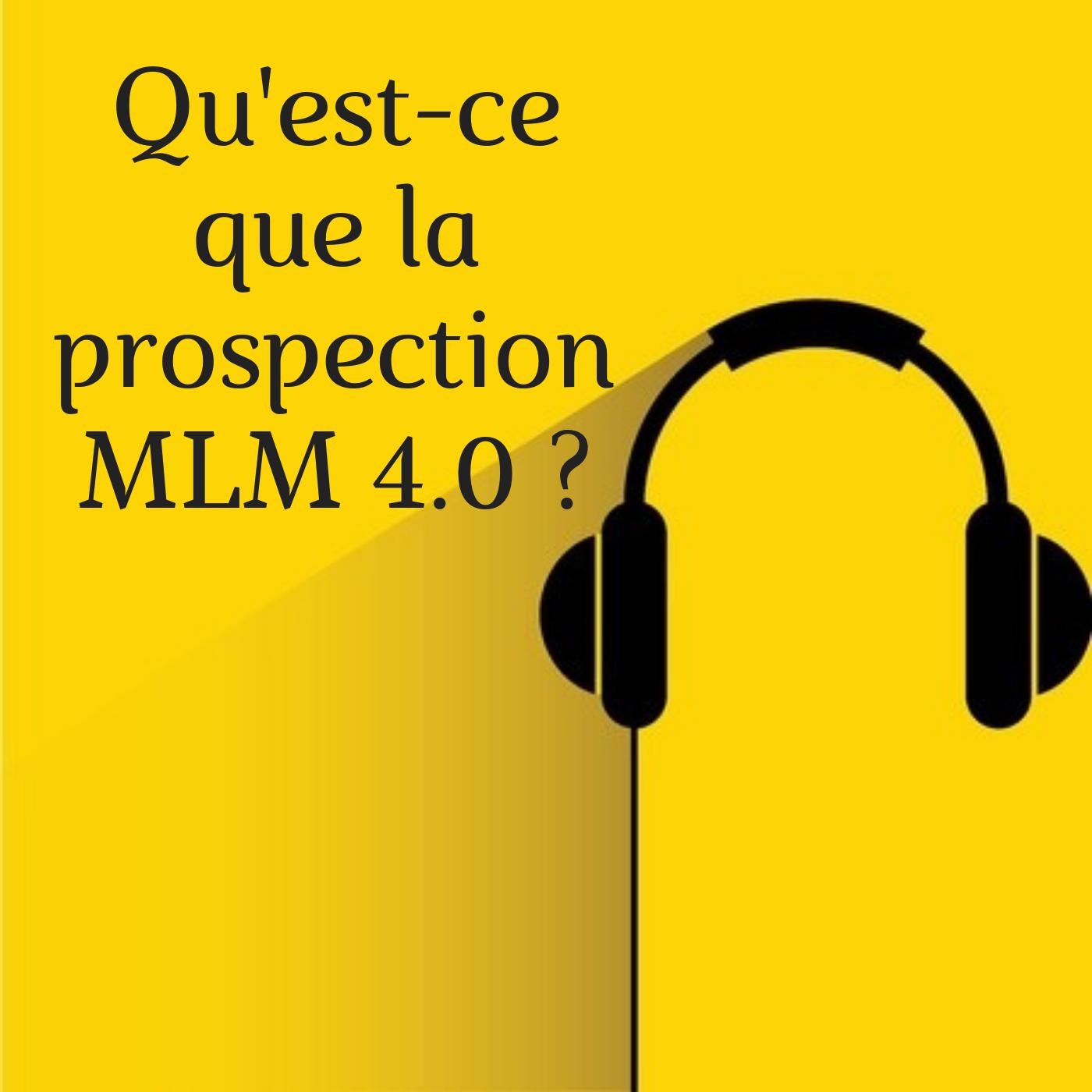 La prospection MLM 4.0 : l'avenir.