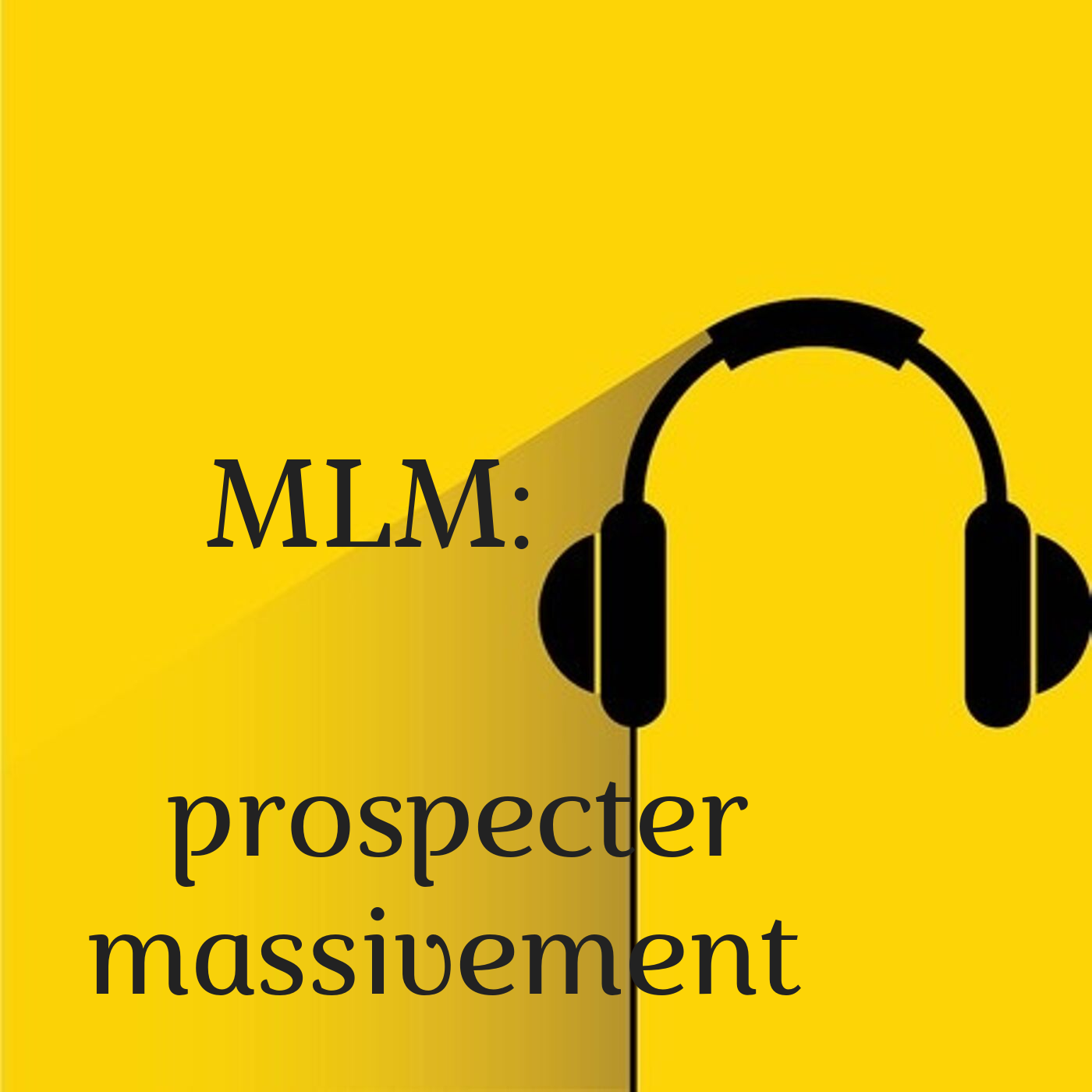 Comment prospecter massivement, en MLM