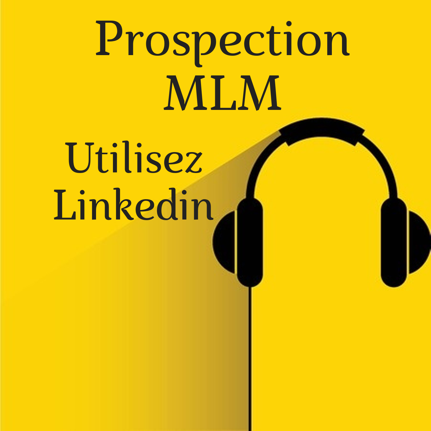 Prospection MLM : utilise Linkedin