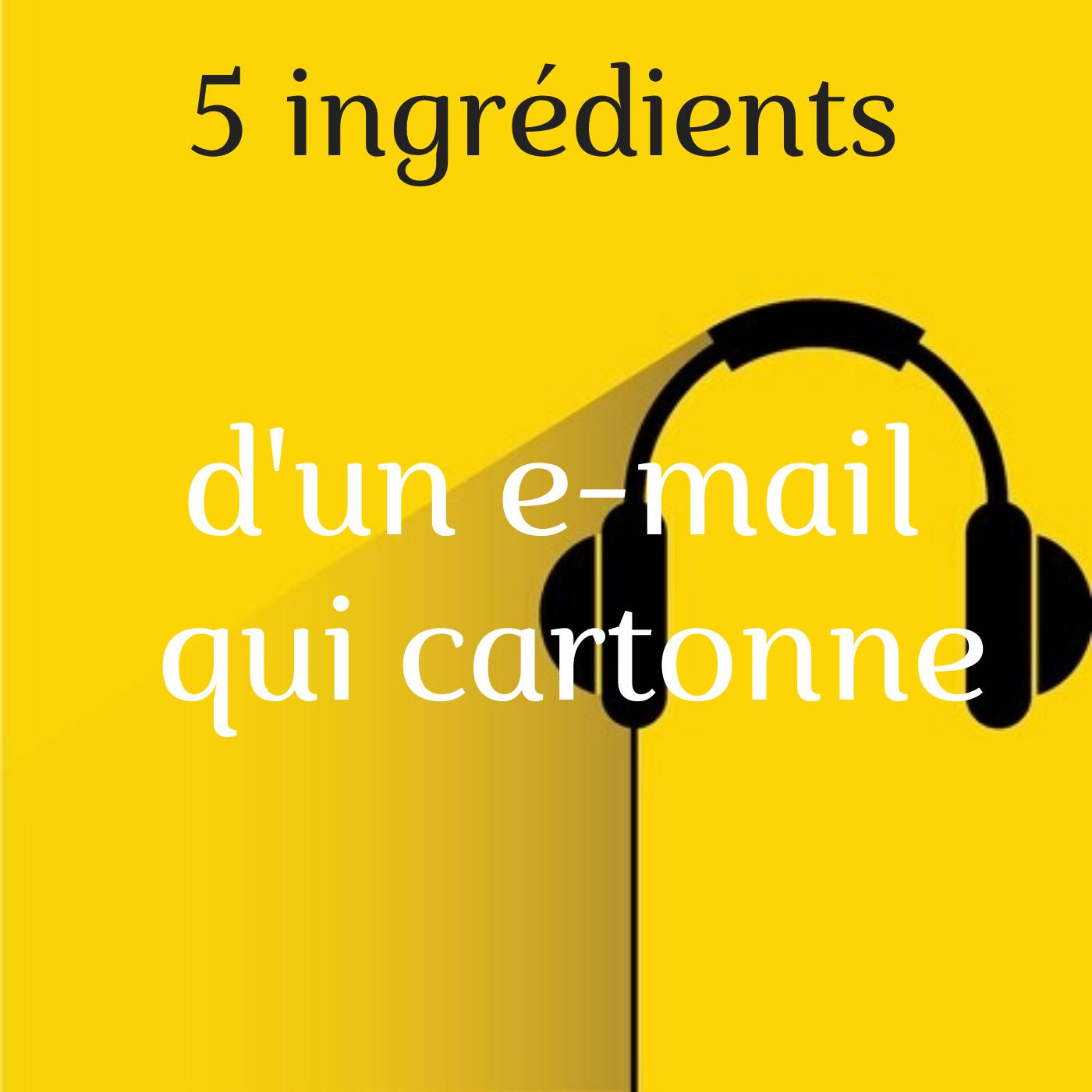 5 ingrédients d'un e-mail qui cartonne