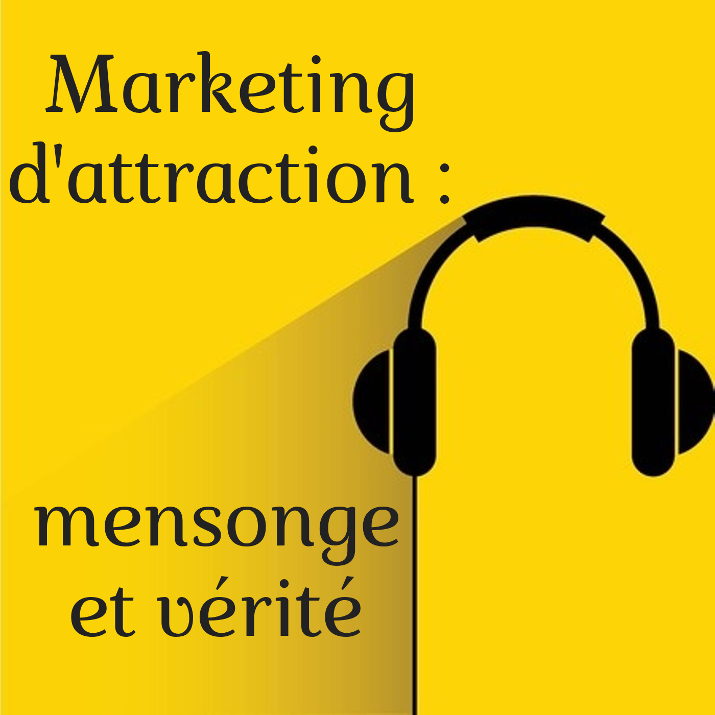 Marketing d'Attraction : Mensonge Et Vérité