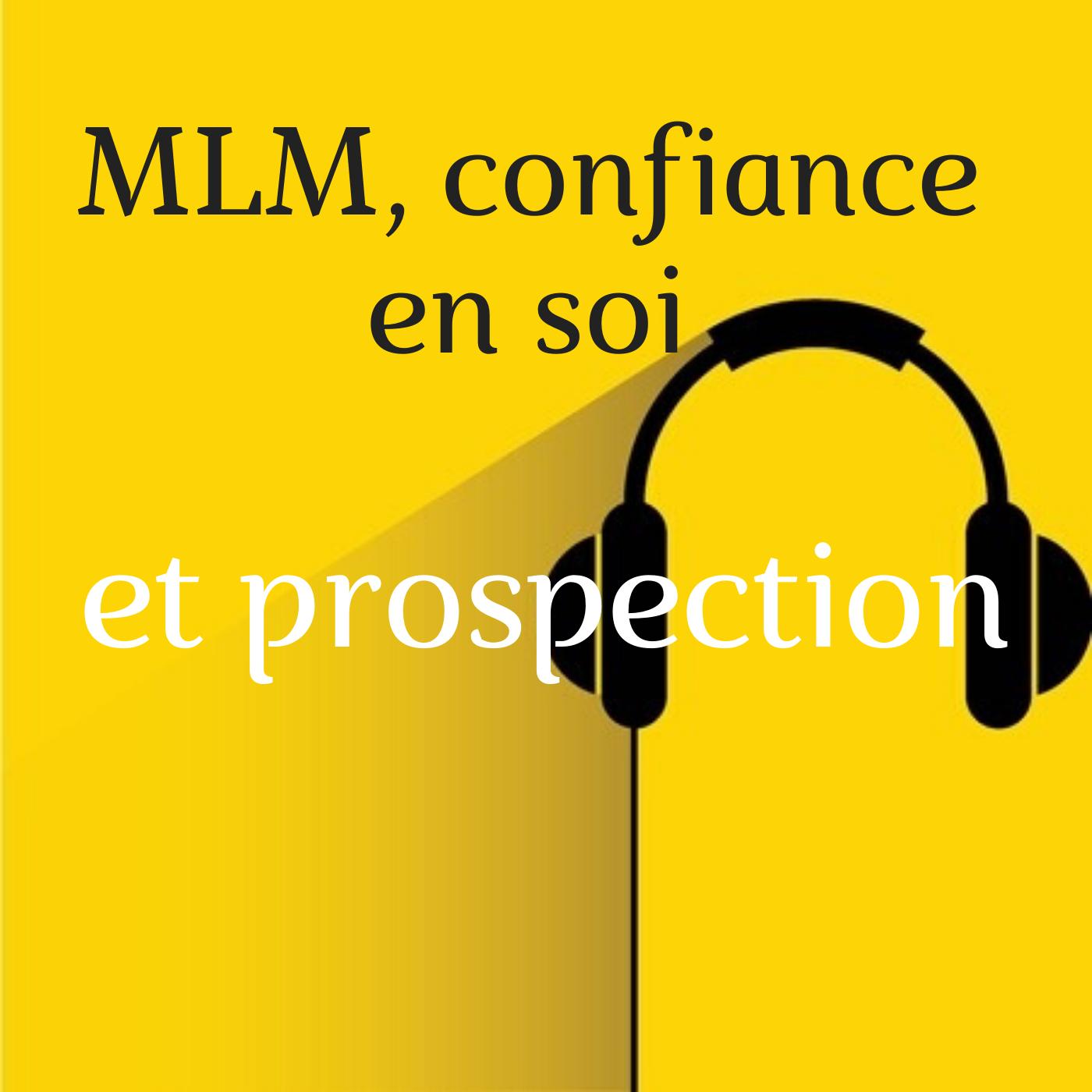 MLM, confiance en soi Et prospection