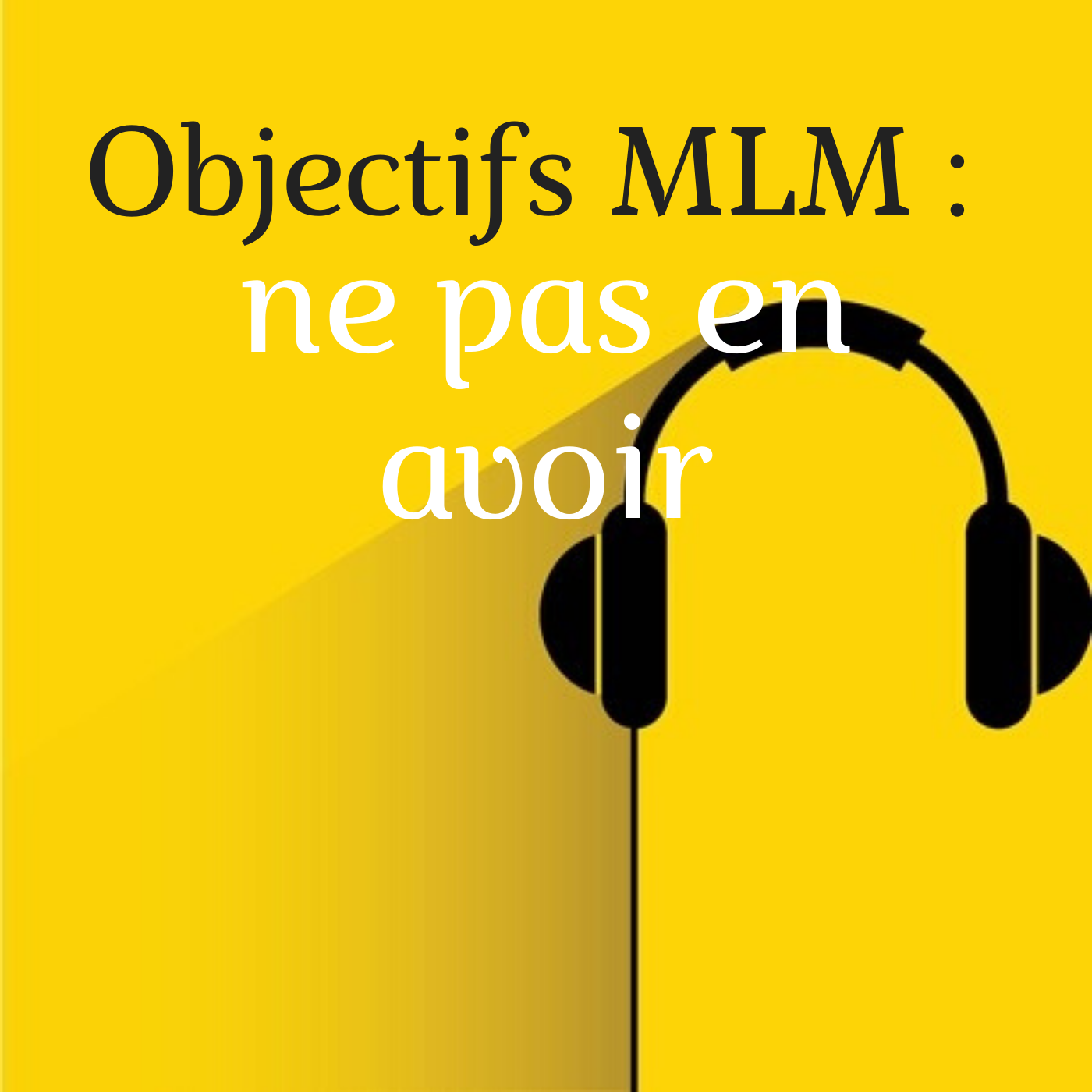 Objectifs MLM : ne pas en avoir