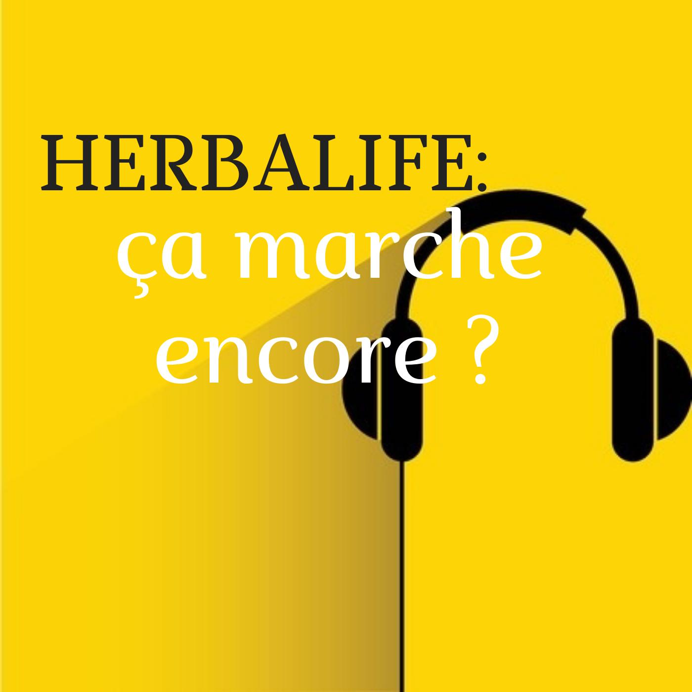 Herbalife : ça marche encore ?