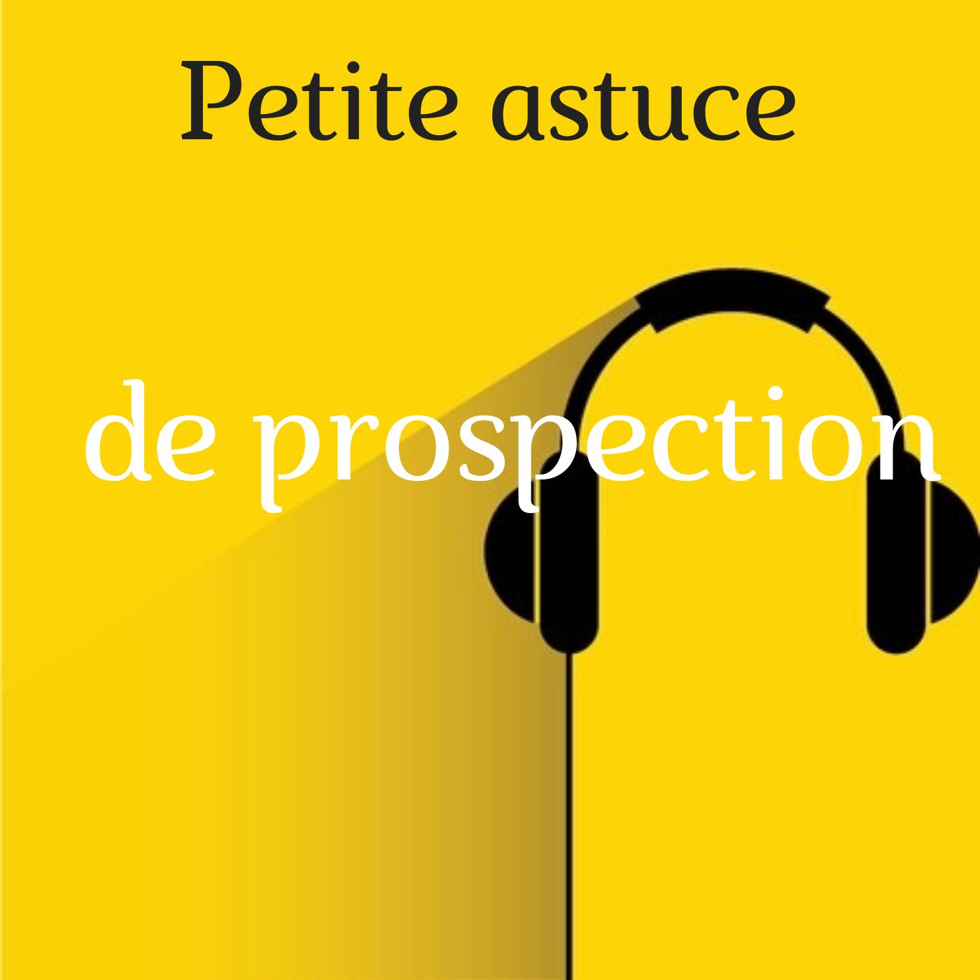 Petite astuce de prospection