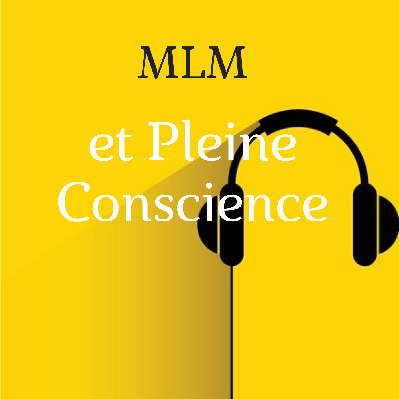 Pleine Conscience et MLM