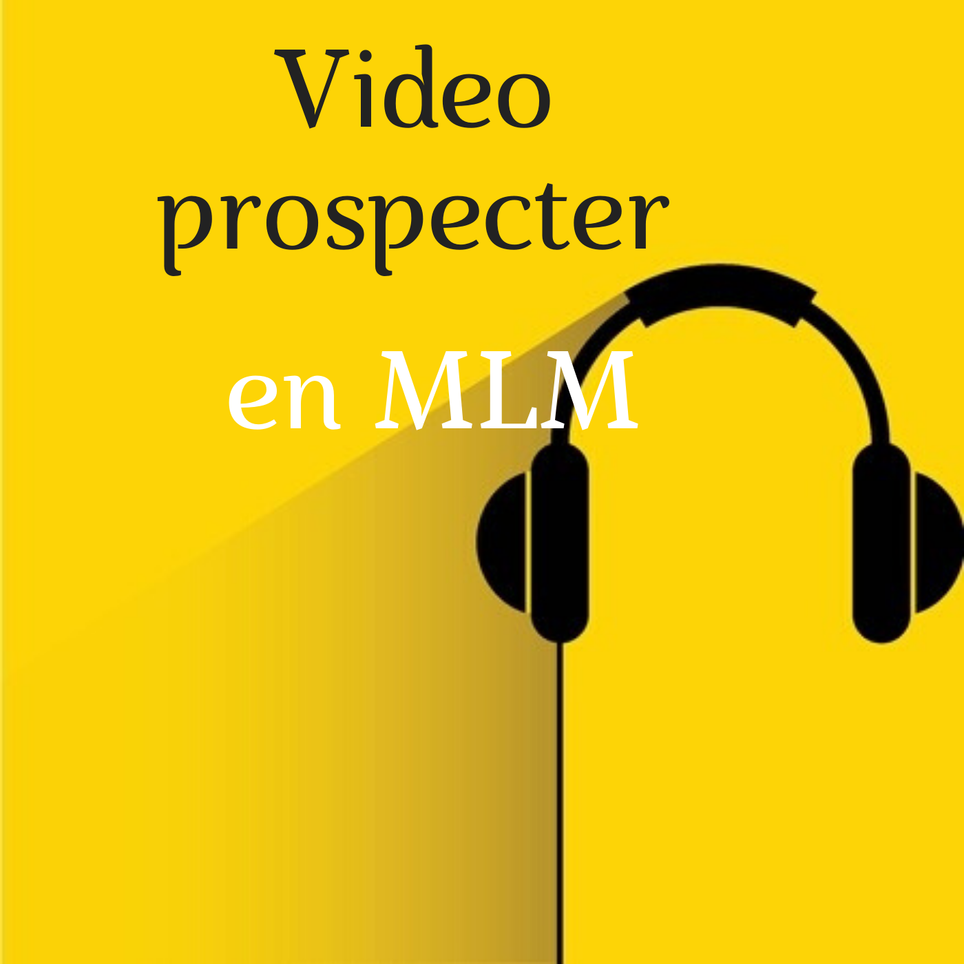Vidéo-prospecter en MLM