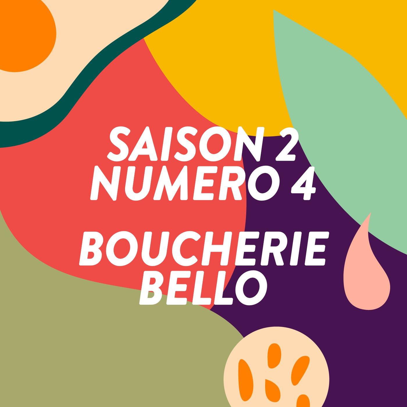 Boucherie Bello / #4 S2