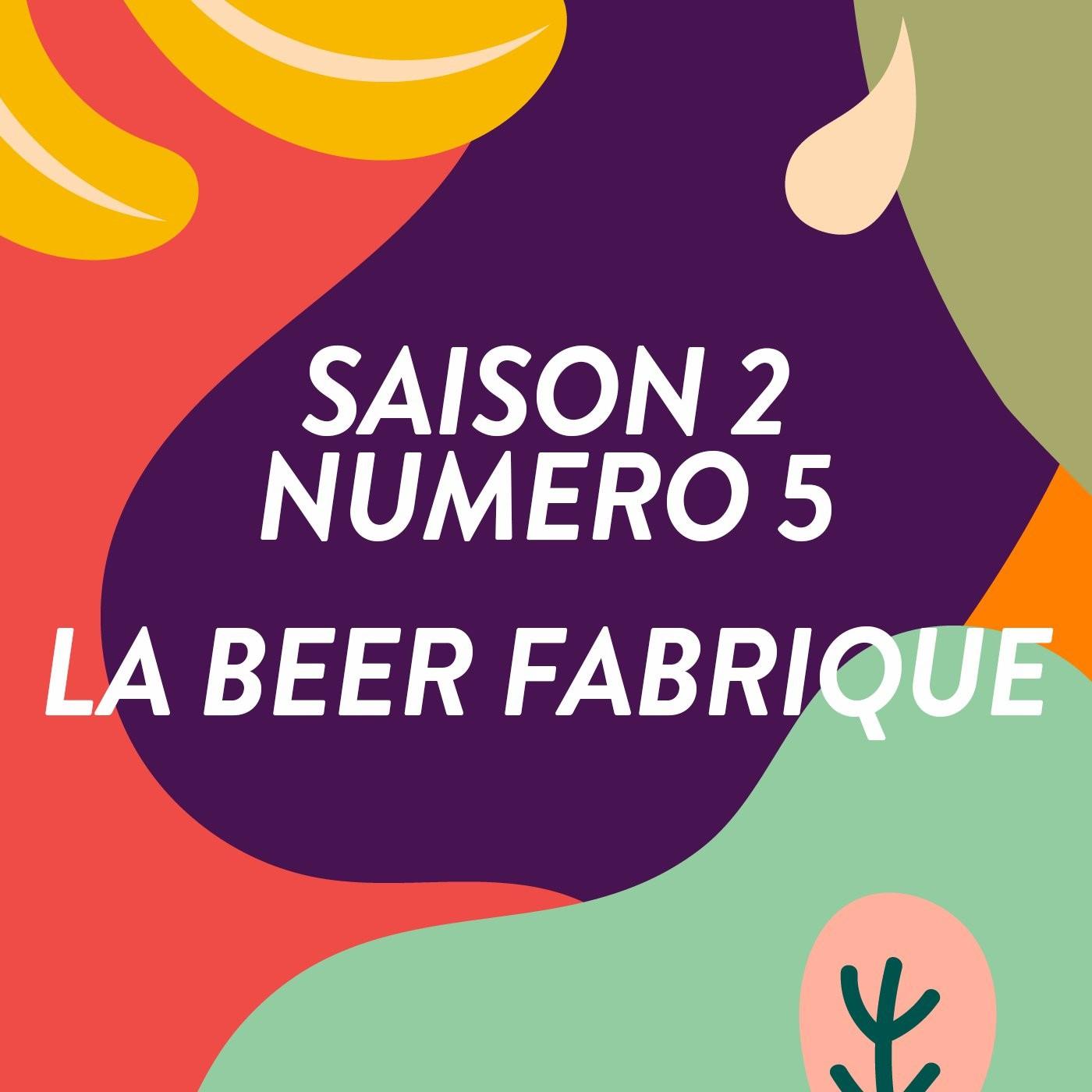 La Beer Fabrique /#5 S2