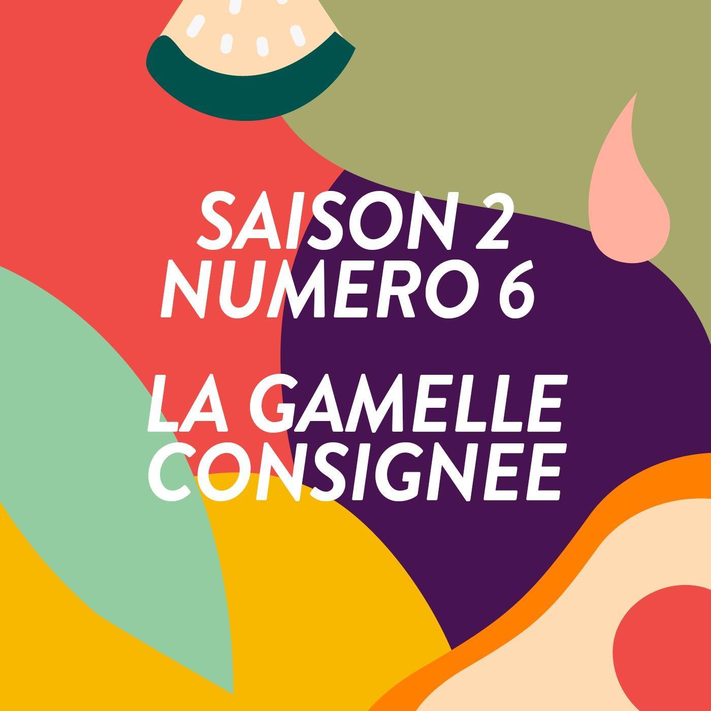 La Gamelle Consignée / #6 S2