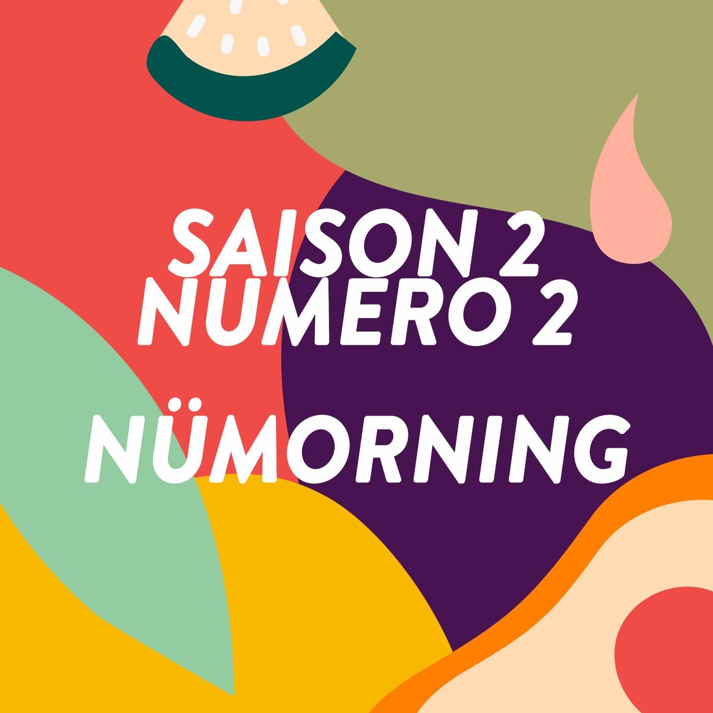 Nümorning / #2 S2