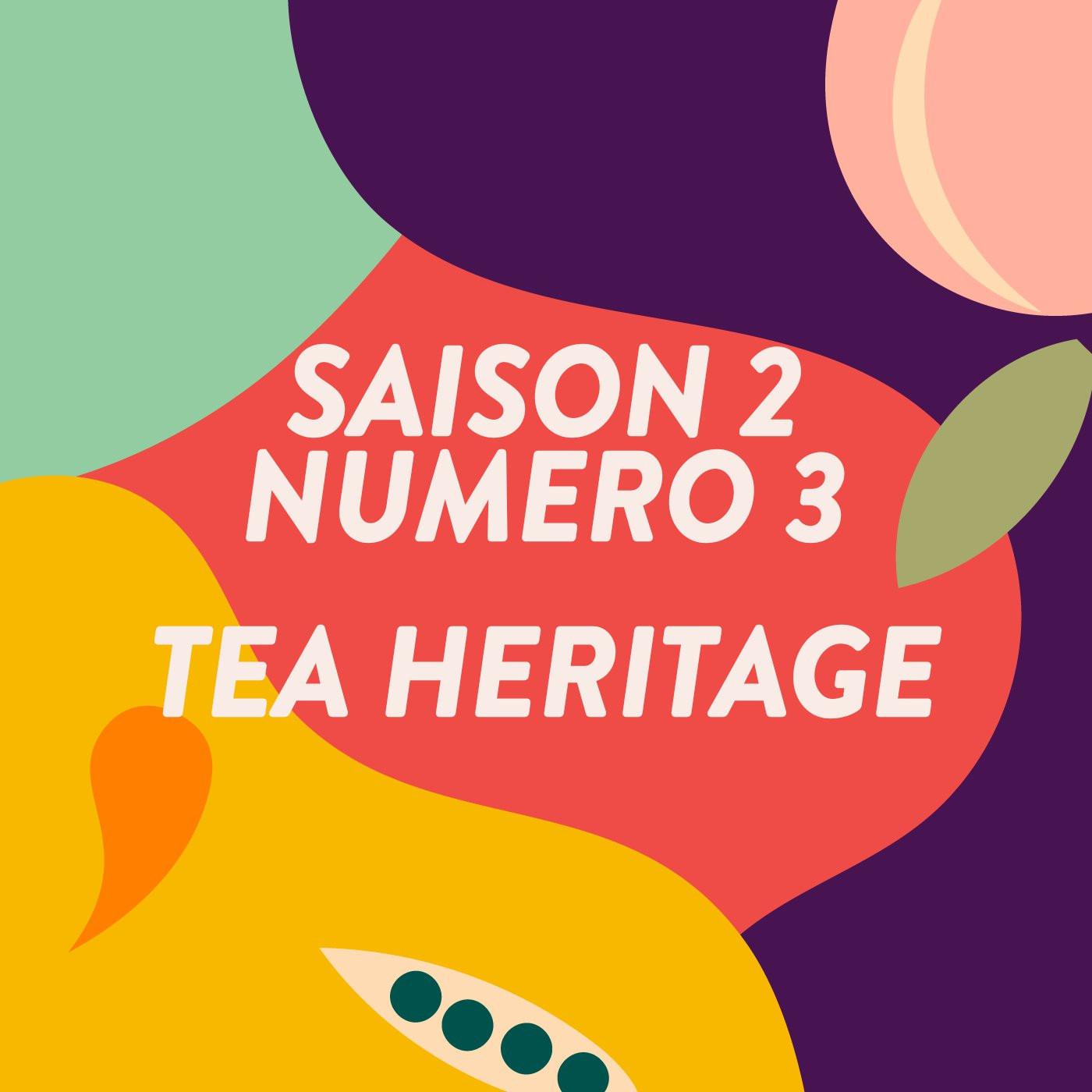 Tea Heritage / #3 S2