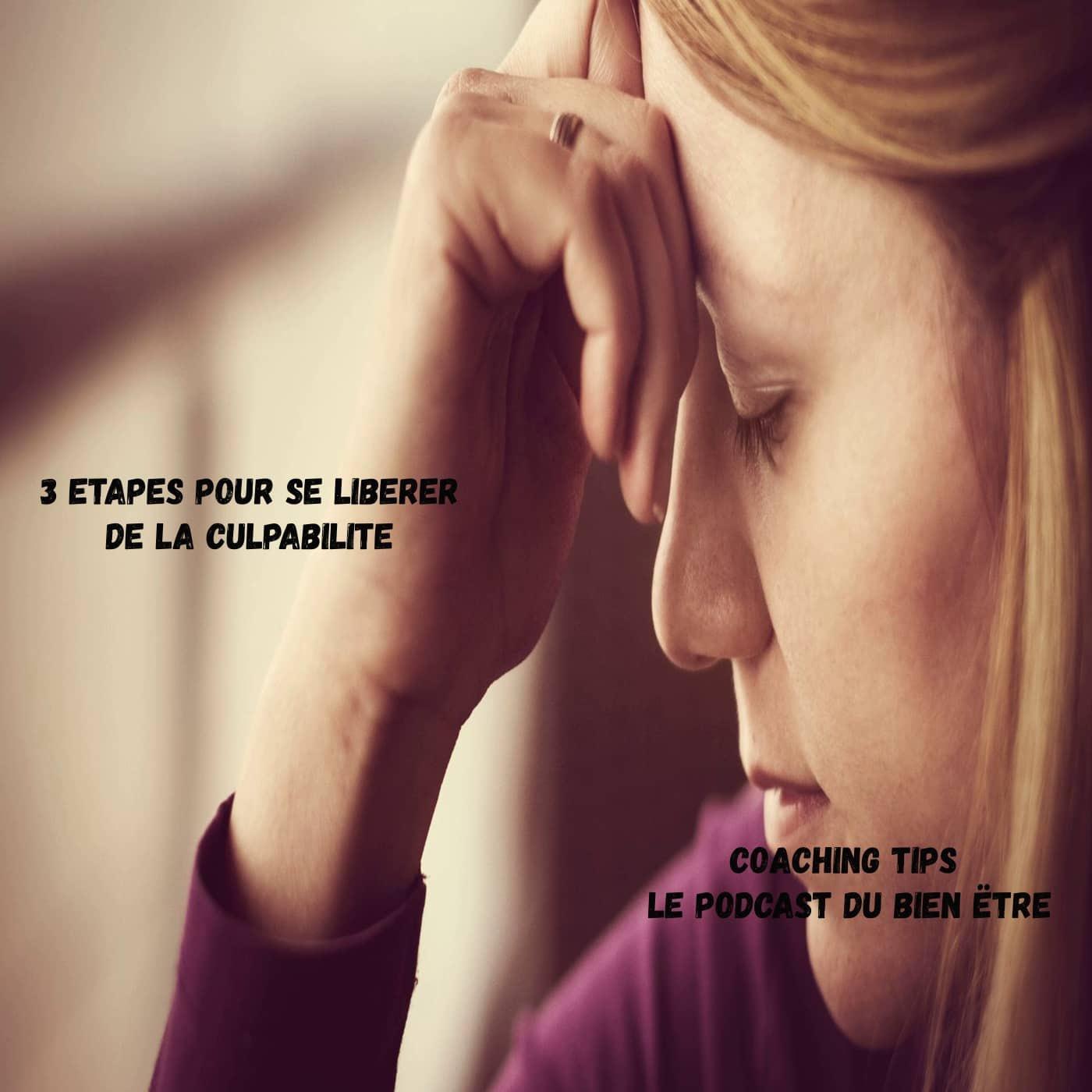 3 étapes pour se libérer de la culpabilité