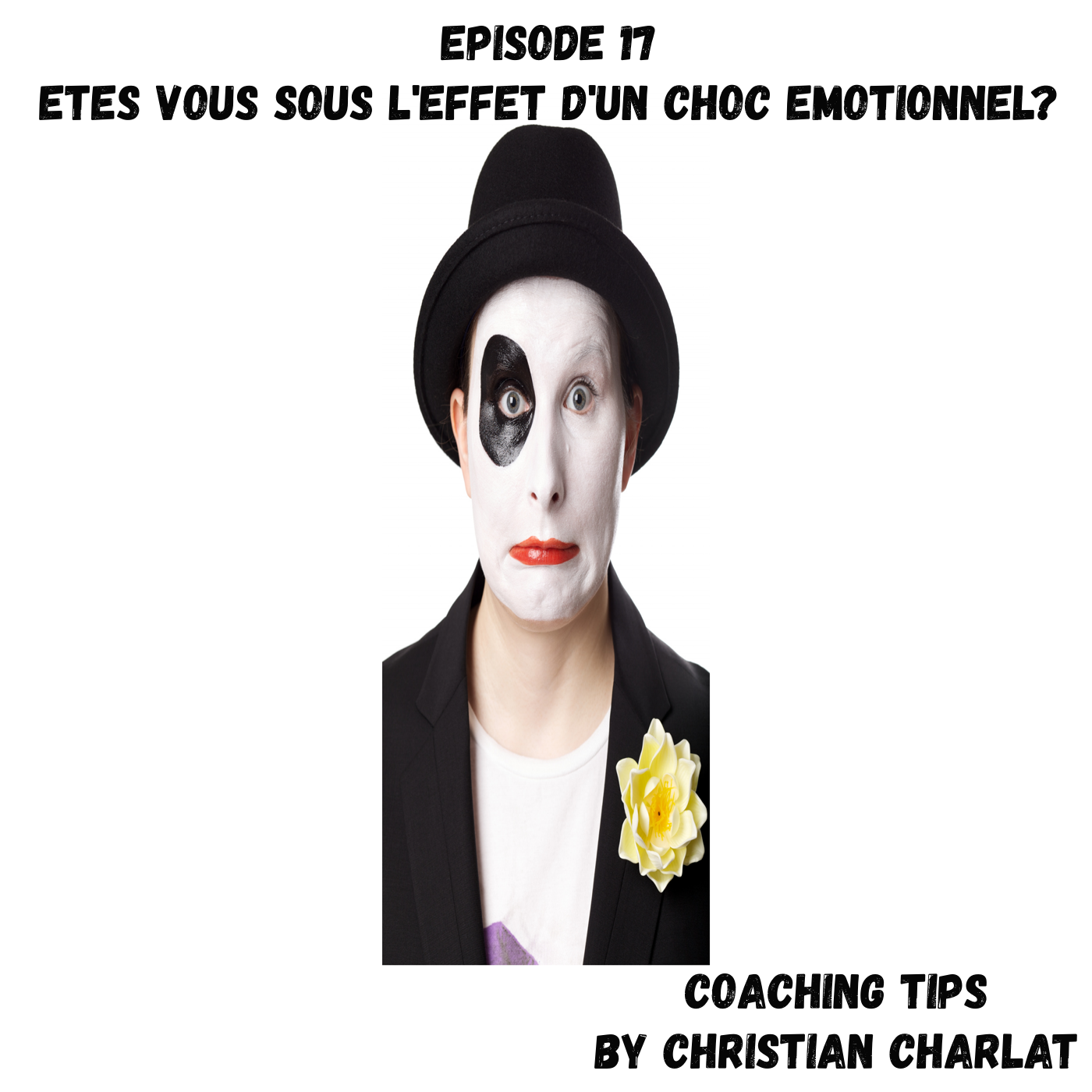 Episode 17 Etes vous sous l'effet d'un choc émotionnel?