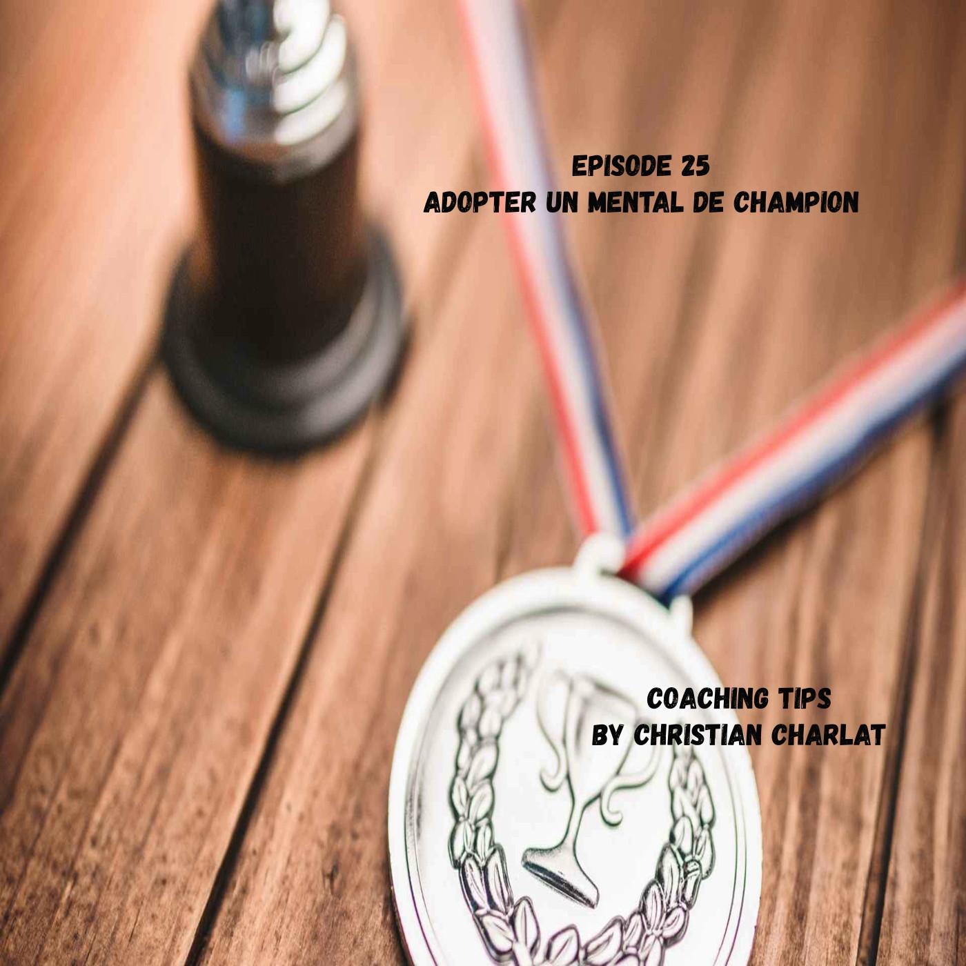 Episode 25 Adopter le mental des grands champions