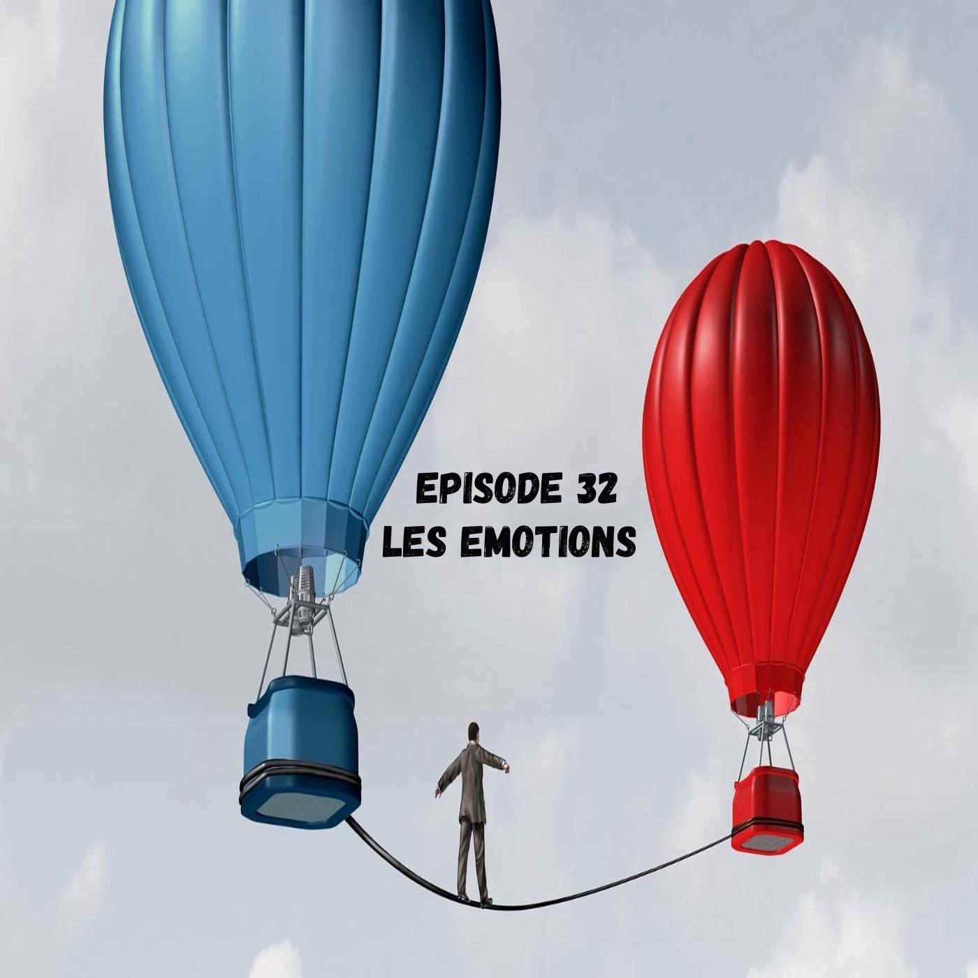 Episode 32 Nos émotions