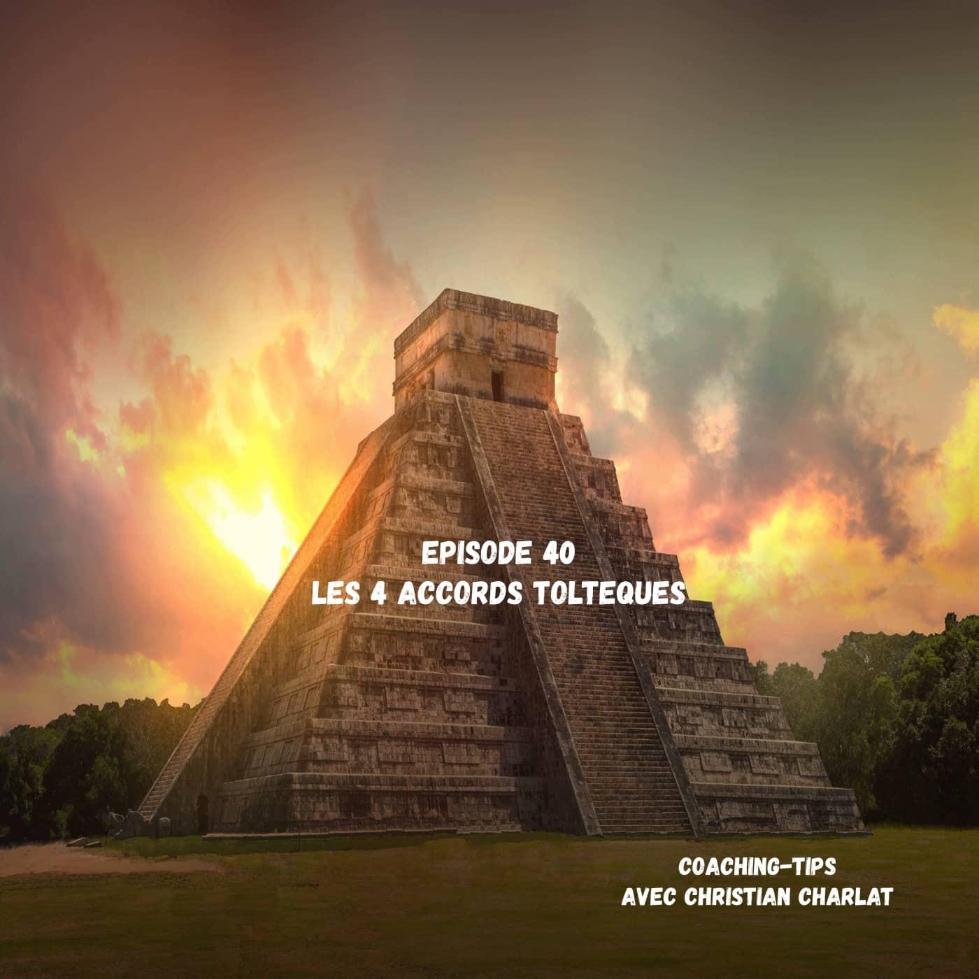 Episode 40 Les 4 accords Toltèques