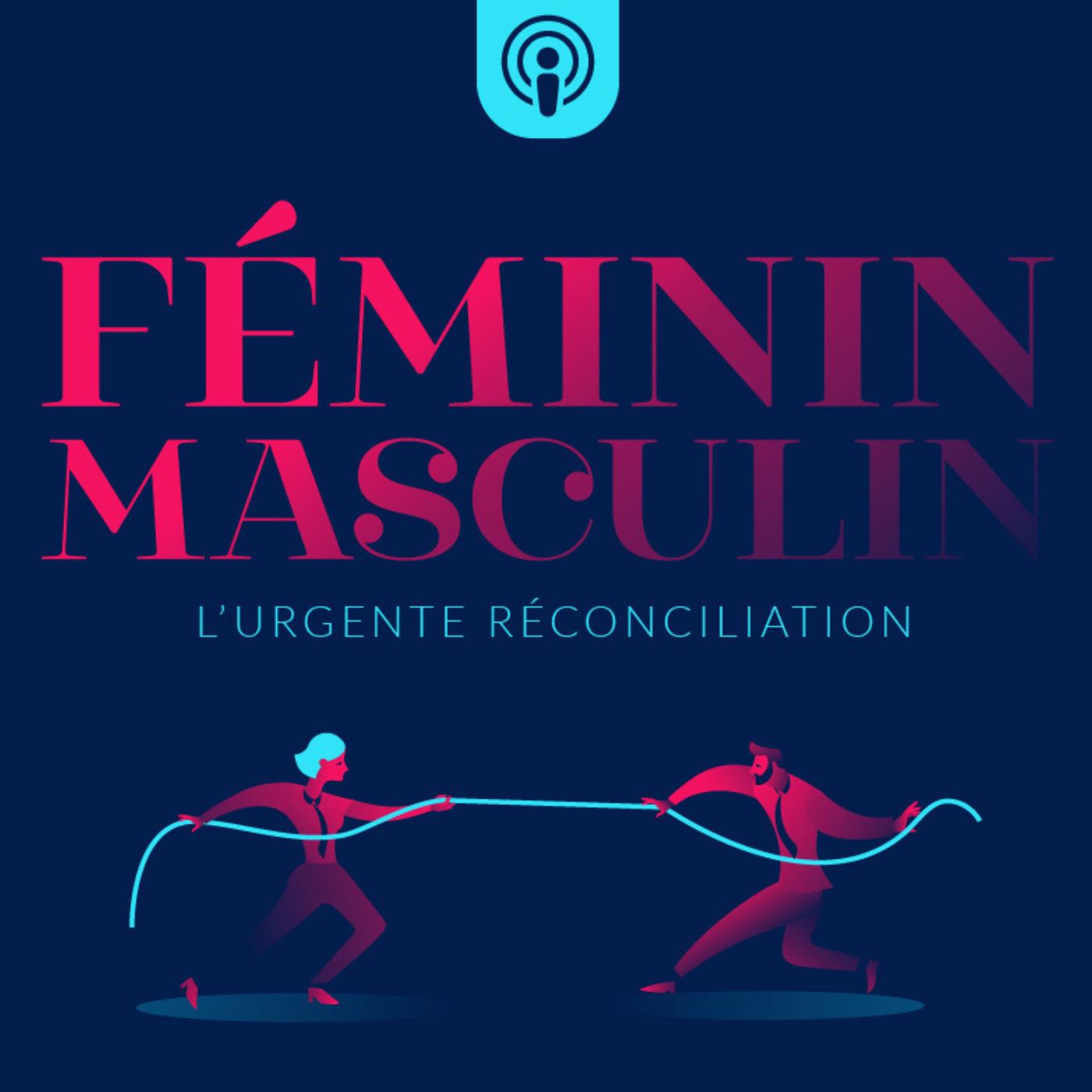 Féminin-Masculin : l'urgente réconciliation