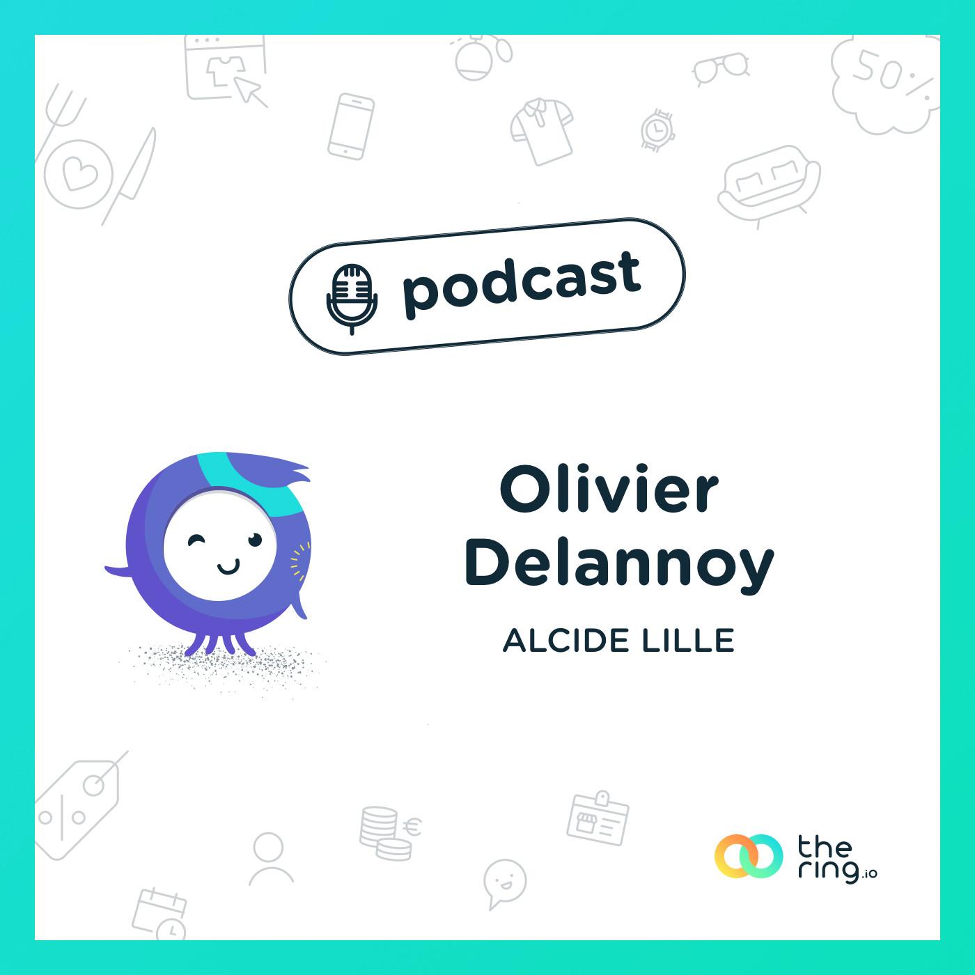 Olivier Delannoy, Alcide à Lille : Un gage de savoir-faire