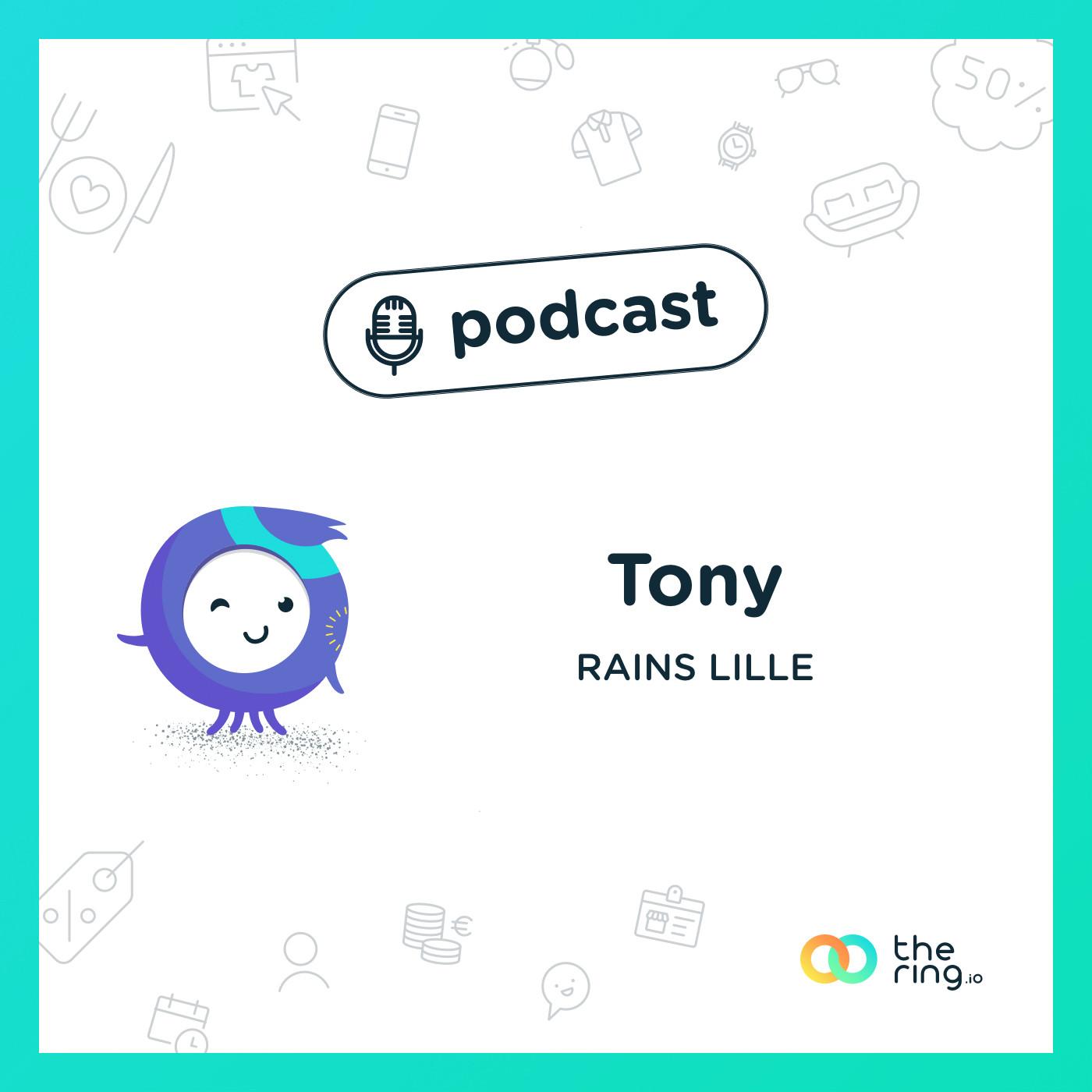 Tony, de Rains à Lille : Pour que la pluie ne nous arrête jamais !