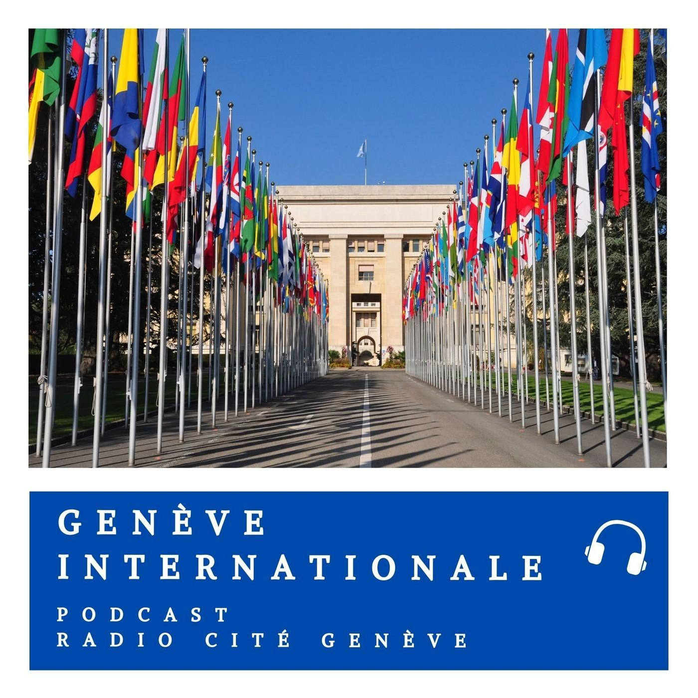 Genève Internationale 07/07/21 -  Catherine Hubert-Girod