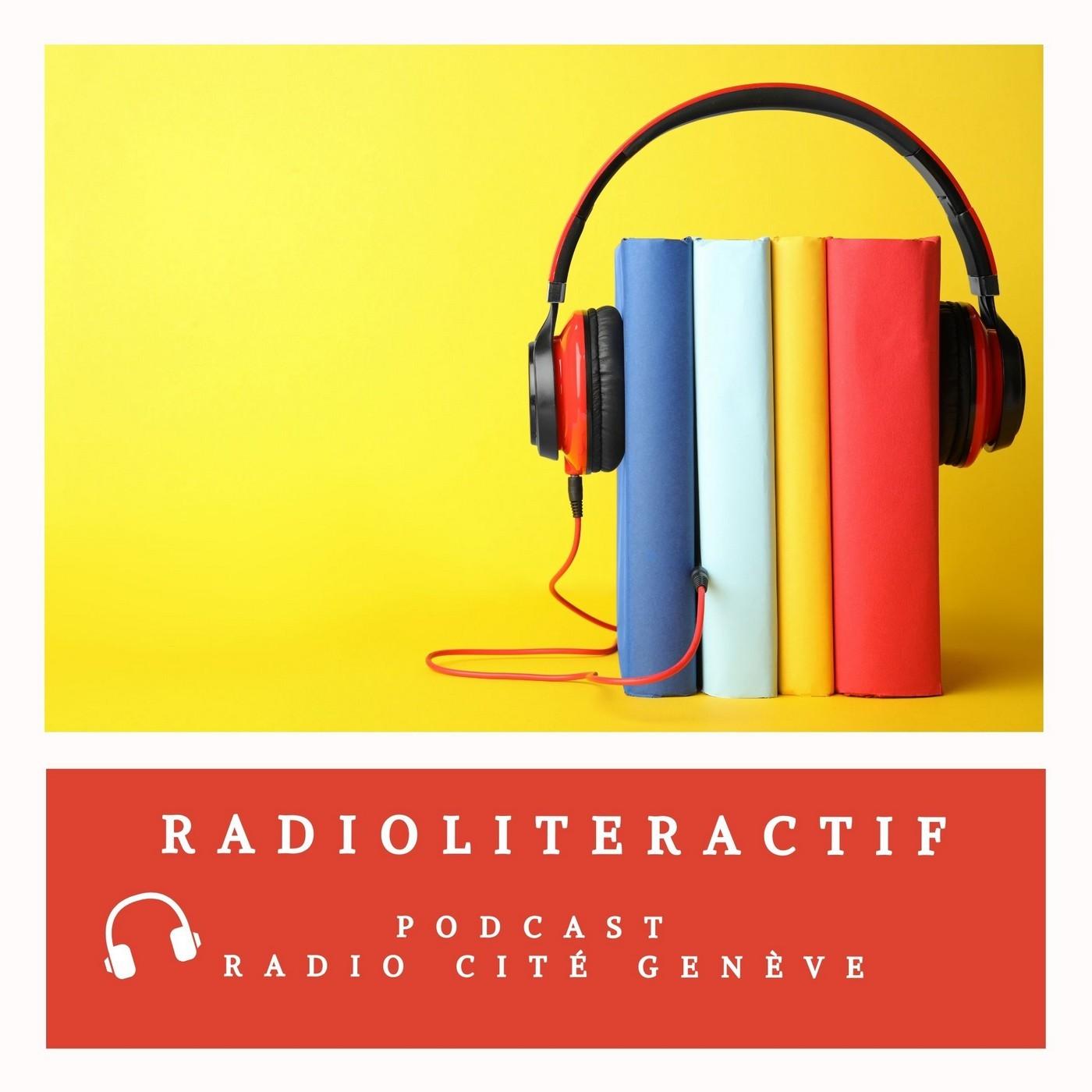 Radioliteractif du 08/03/2021 - Benjamin Décosterd