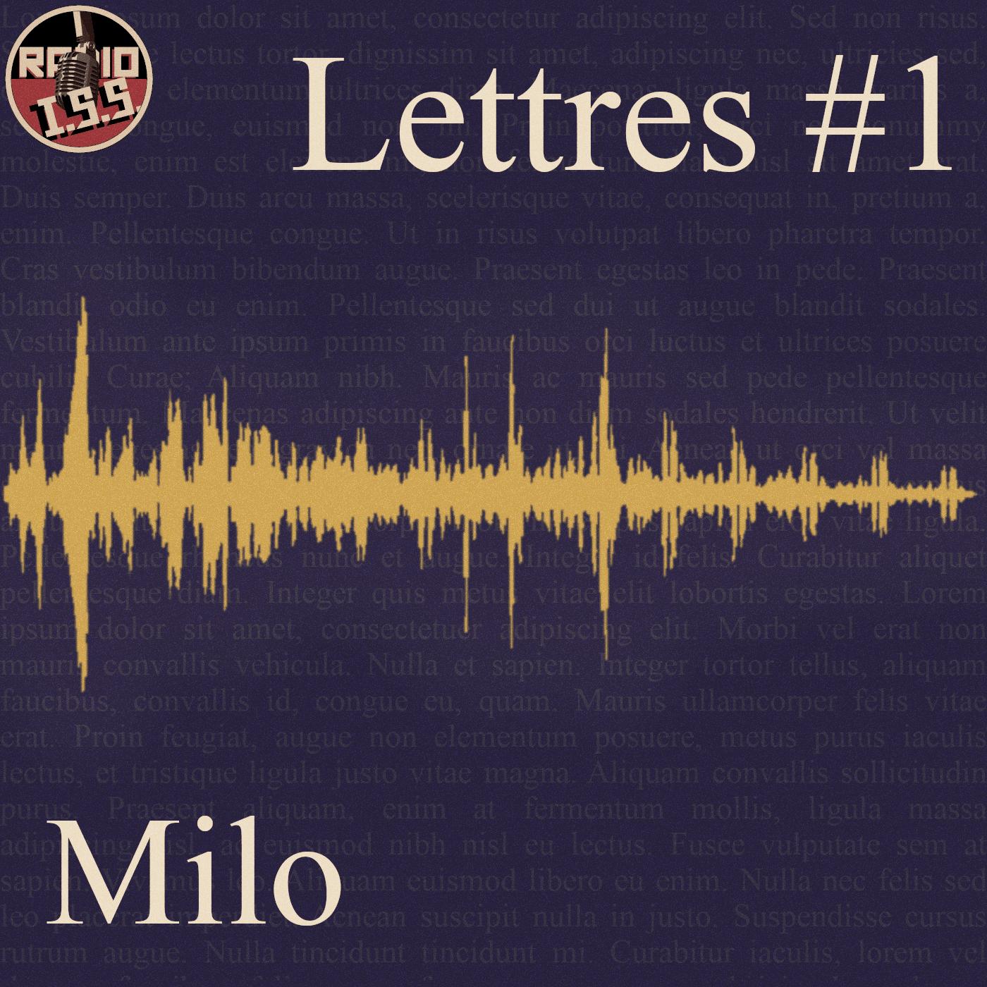 Lettres #1 : Milo