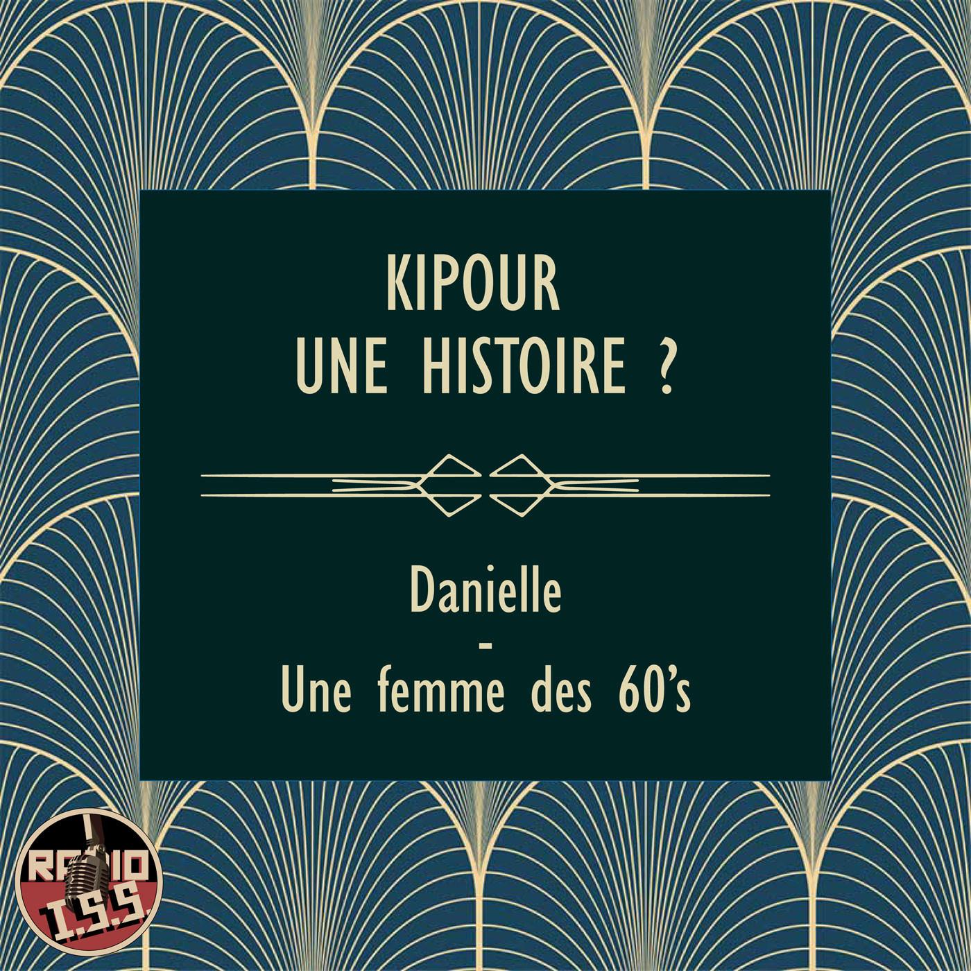 Kipour une histoire ? #3 : Danielle - Une femme des 60's