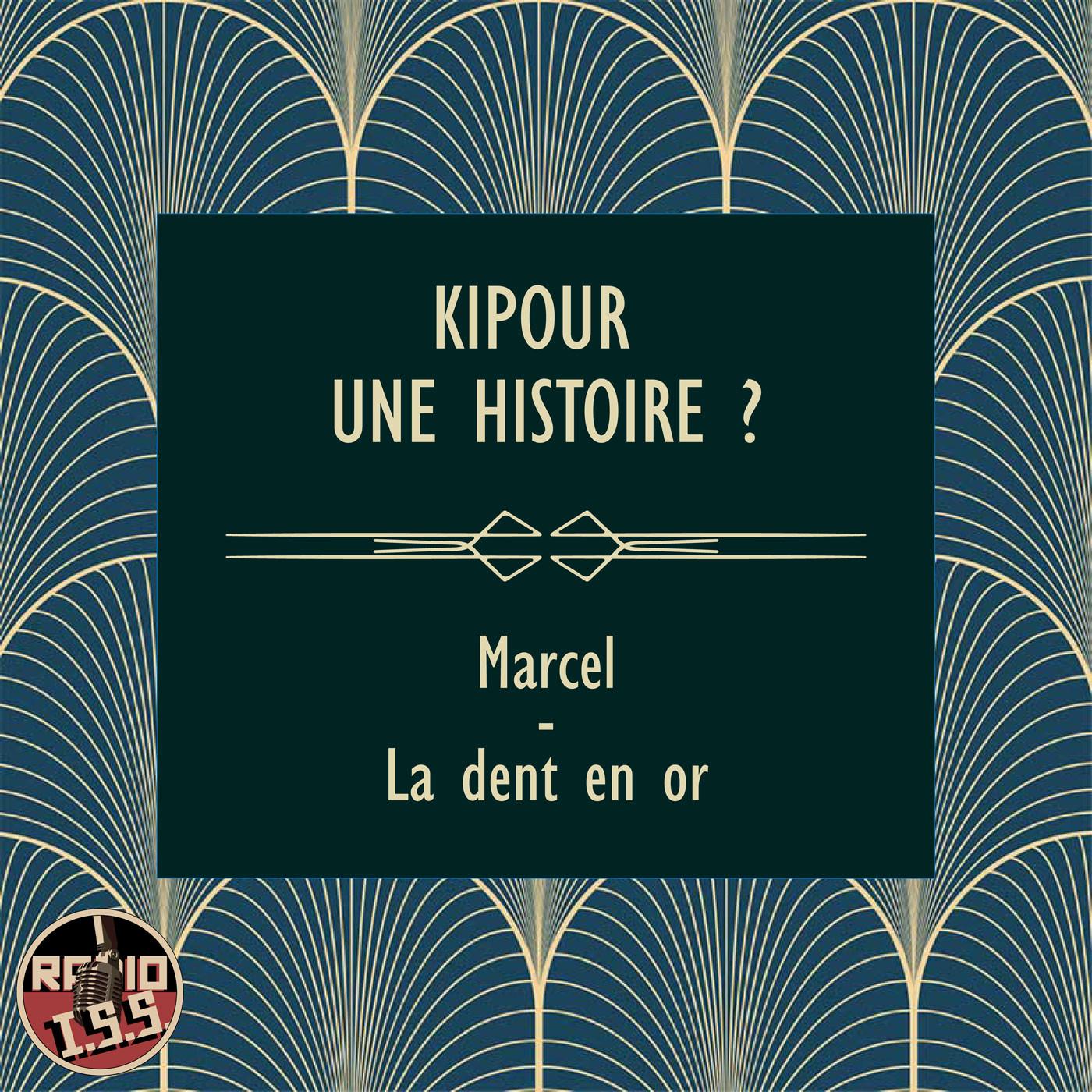 Kipour une histoire ? #1 : Marcel - La dent en or