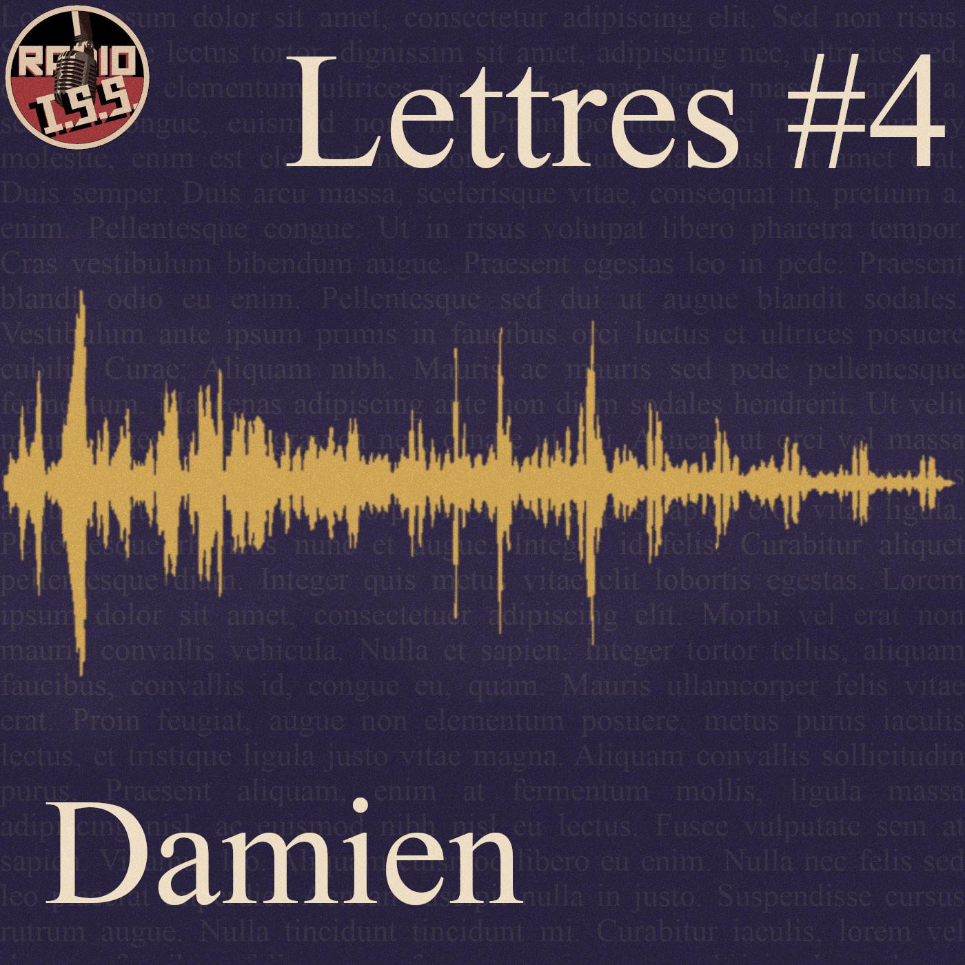 Lettres #4 : Damien