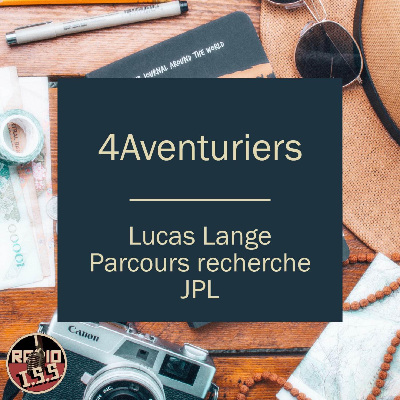4Aventuriers #4 : Lucas - Parcours Recherche et JPL