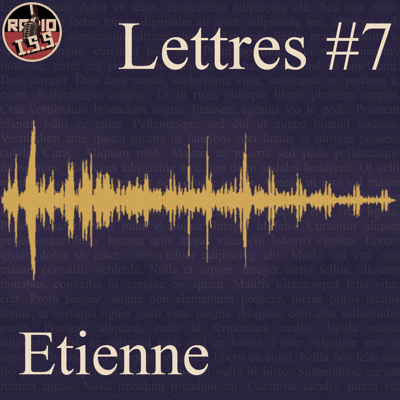 Lettre #7 : Etienne
