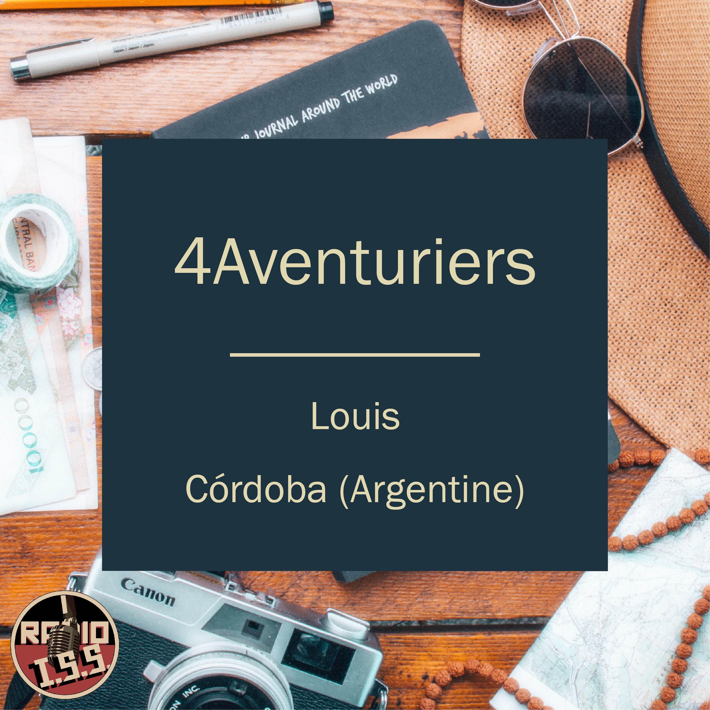 4Aventuriers #1 : Louis - Cordoba (Argentine)
