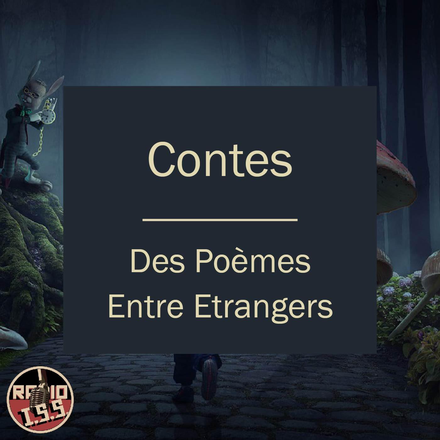 Contes #4 - Des poèmes entre étrangers