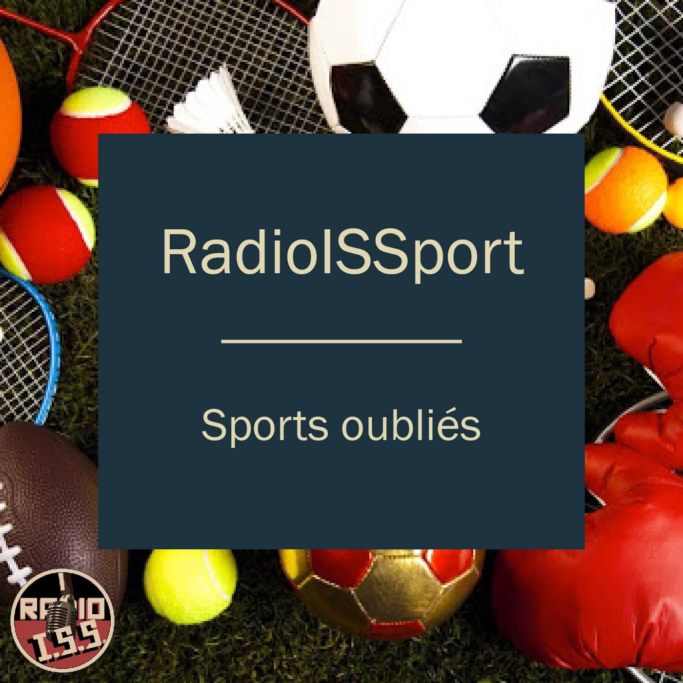 RadioISSport #2 : Sports oubliés