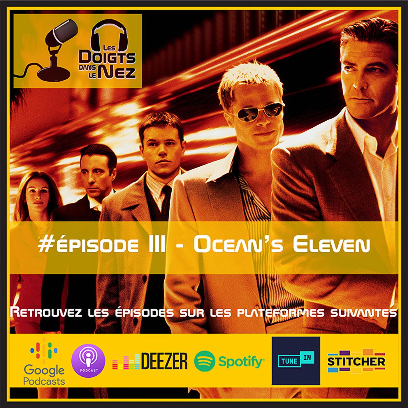 #Episode III - Ocean's Eleven