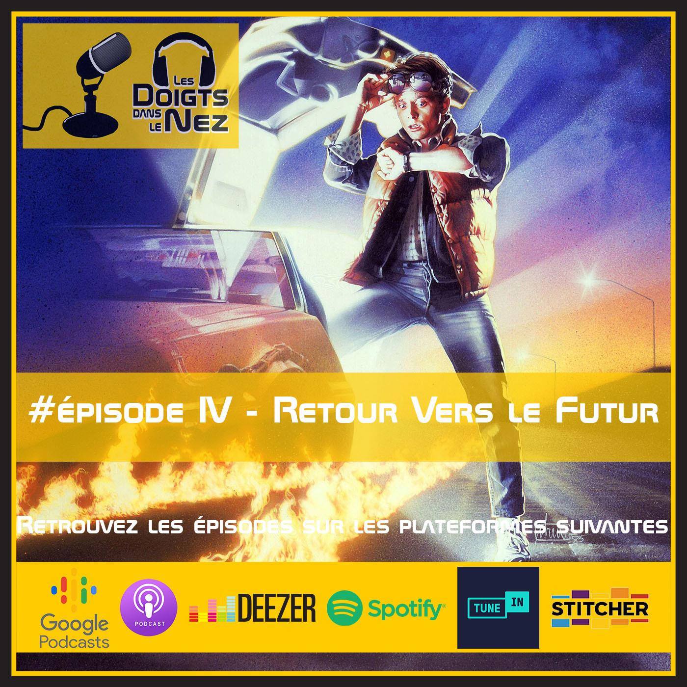 #Episode IV - Retour Vers Le Futur