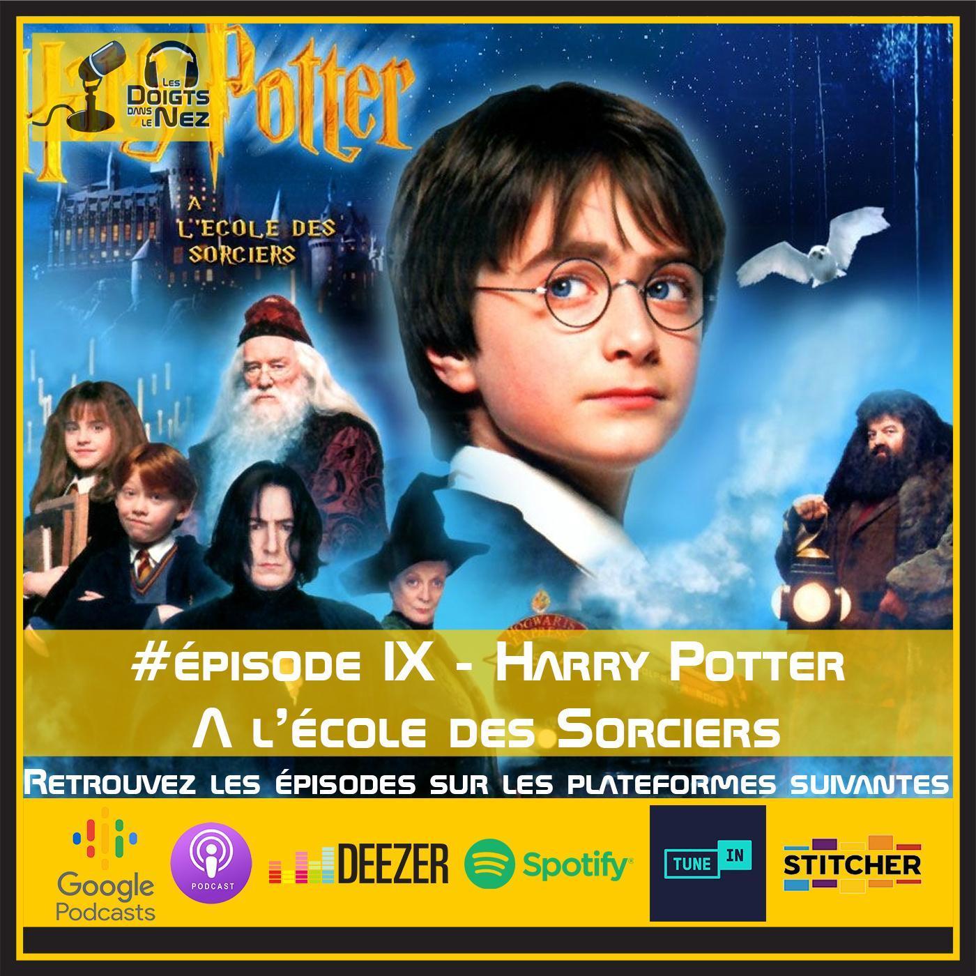 #Episode IX - Harry Potter à l'école des sorciers