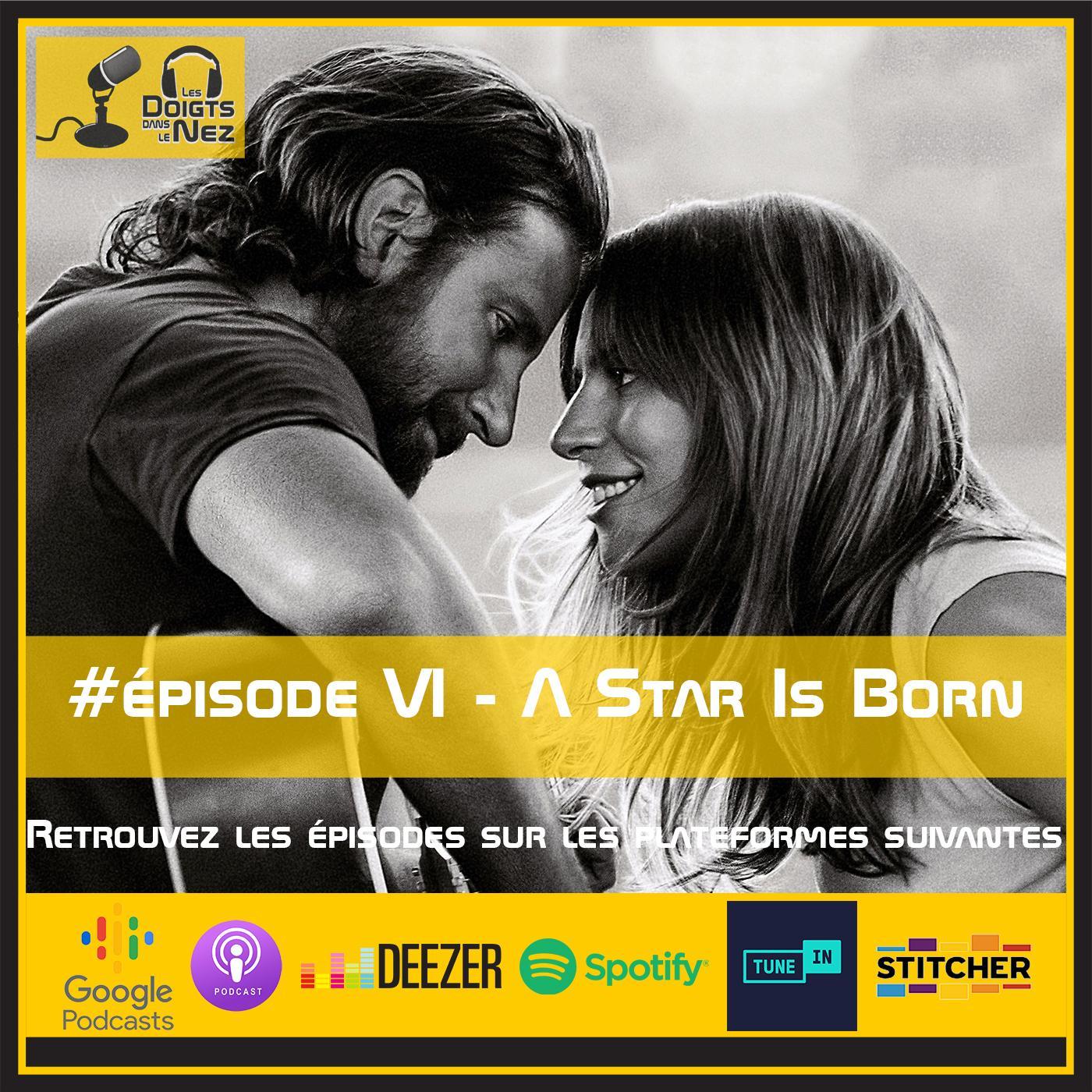 #Episode VI - A Star Is Born
