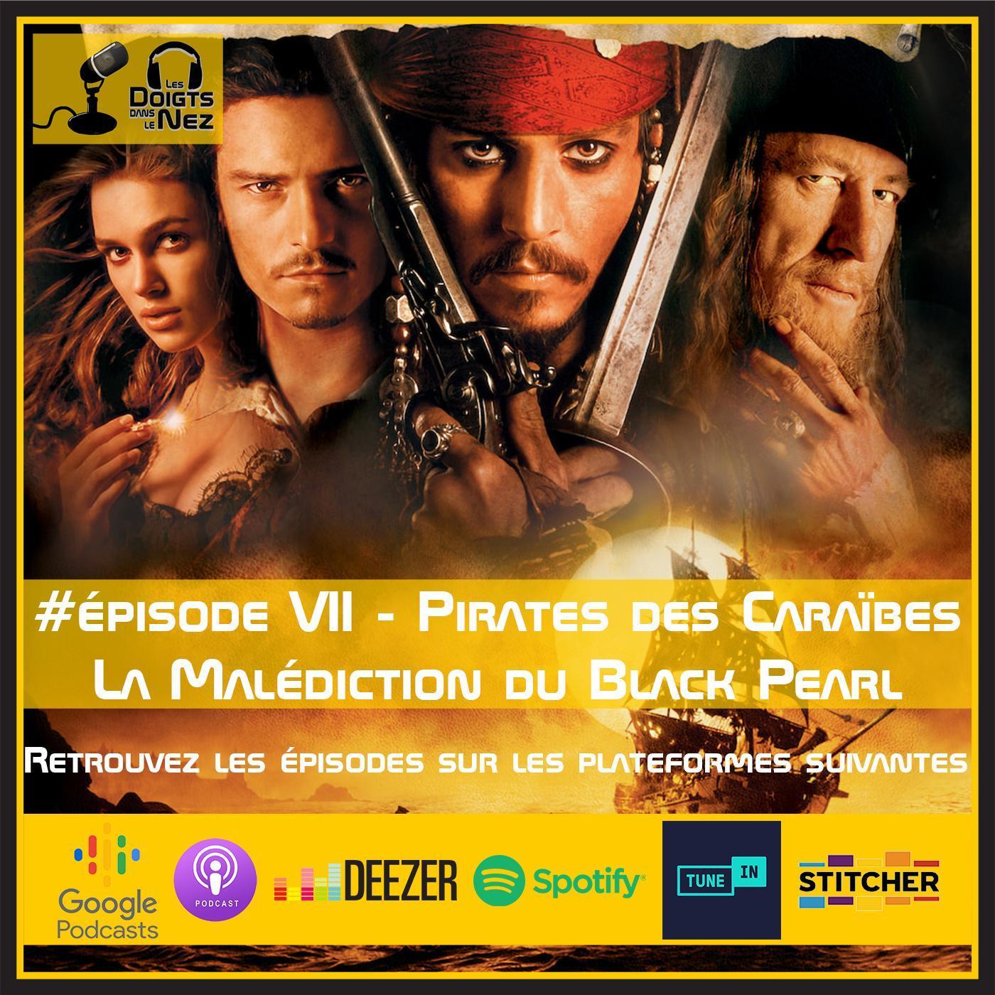 #Episode VII - Pirates des Caraïbes - La Malédiction du Black Pearl