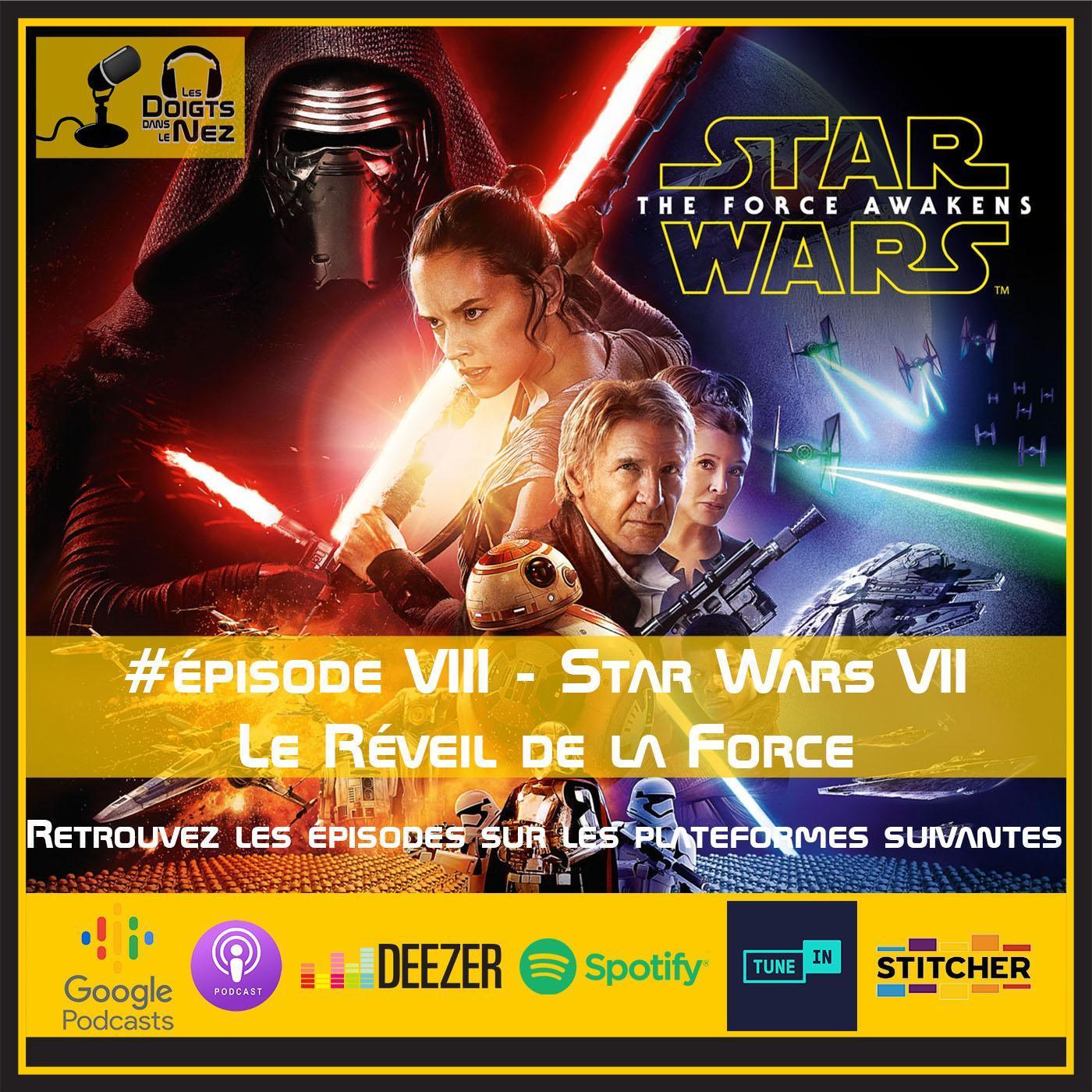 #Episode VIII - Star Wars Episode VII - Le Réveil de la Force