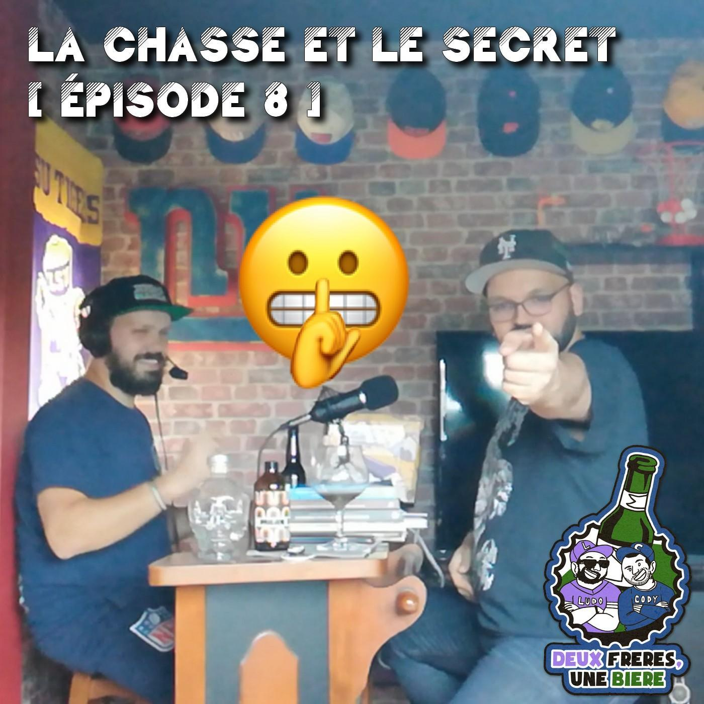 La chasse et le secret # épisode 8 [ 2 frère, Une bière]