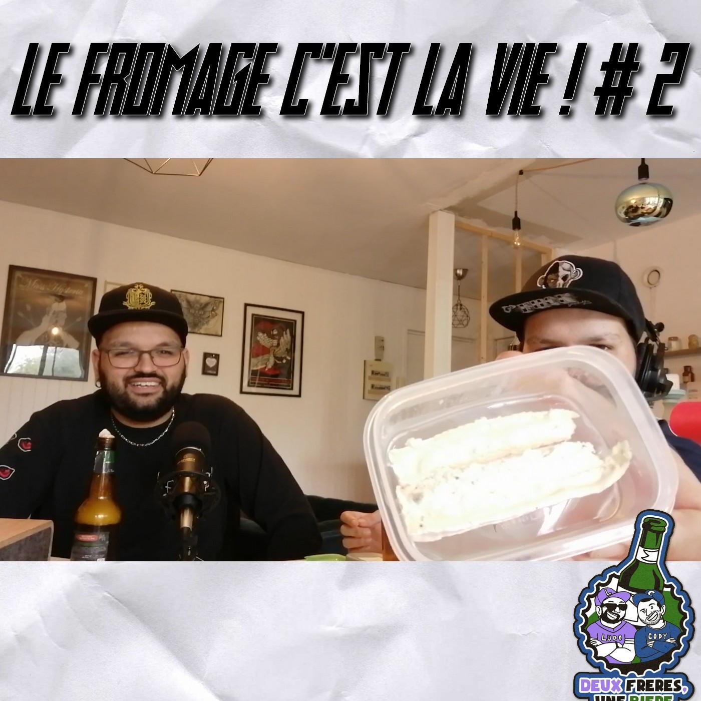 Le fromage c'est la vie ! # épisode 2